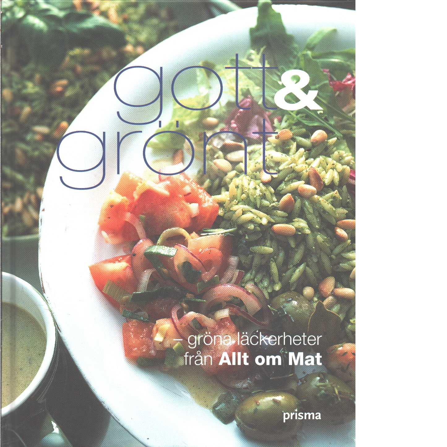 Gott & grönt : gröna läckerheter från Allt om mat - Red. Abrahamsson, Astrid