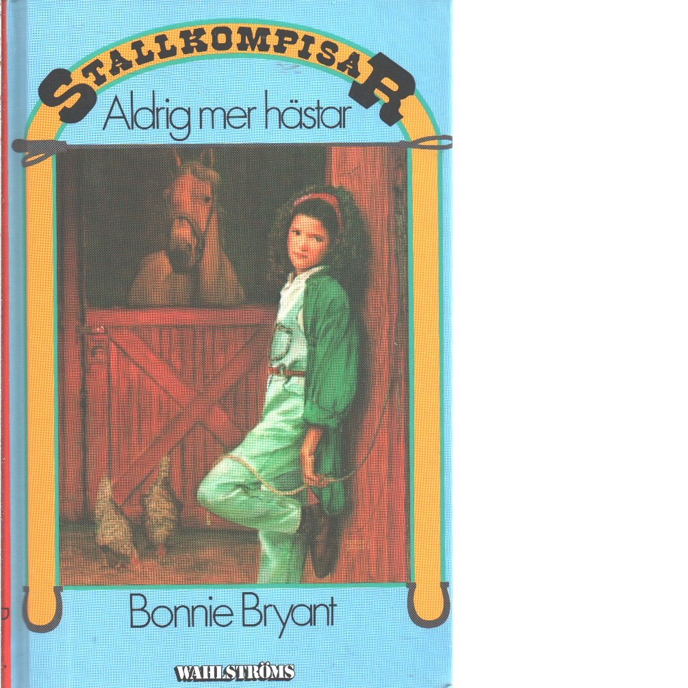 Aldrig mer hästar - Bryant, Bonnie