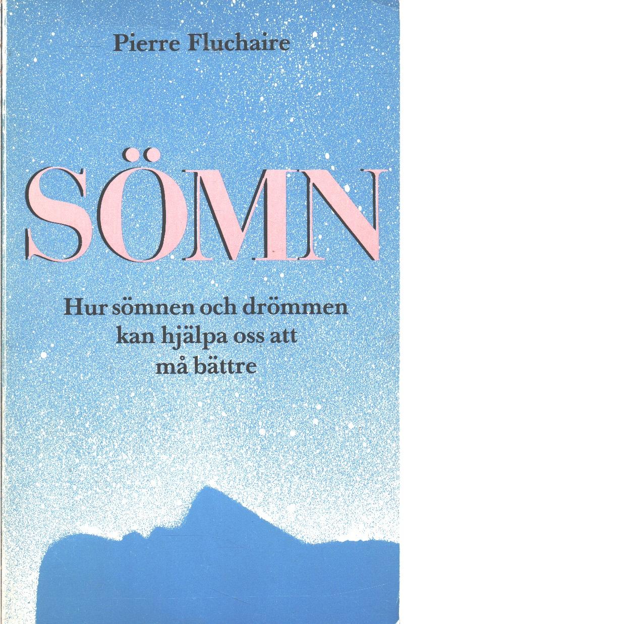 Sömn : hur sömnen och drömmen kan hjälpa oss att må bättre - Fluchaire, Pierre