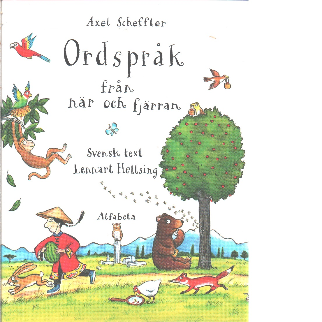 Ordspråk från när och fjärran - Scheffler, Axel