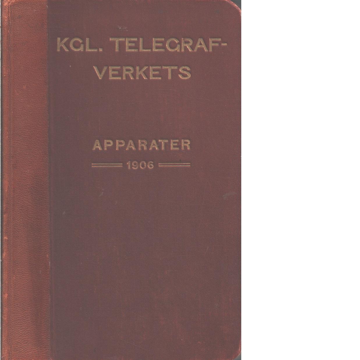 Kungl. Telegrafverkets apparater m. m.  - Telegrafverket