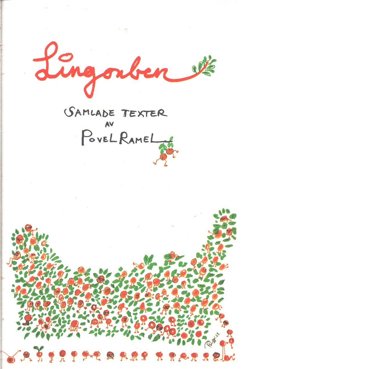 Lingonben : åtta lådor poesi : [samlade texter] - Ramel, Povel