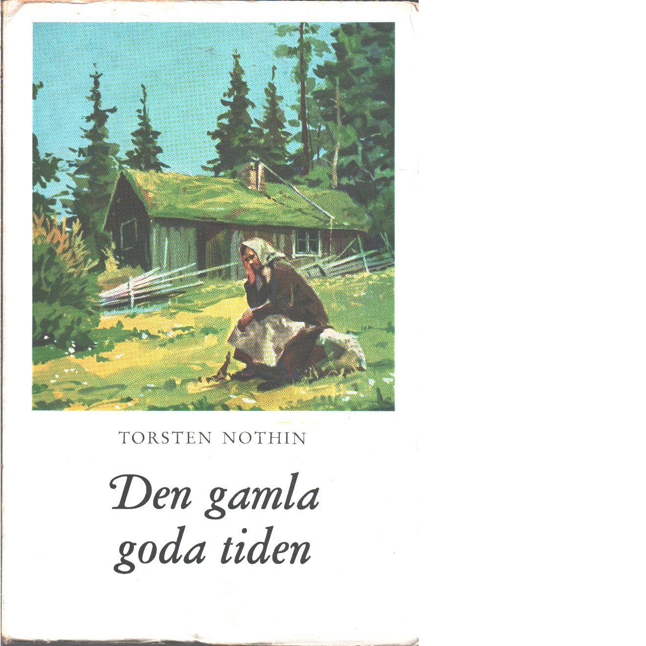 Den gamla goda tiden - Nothin, Torsten