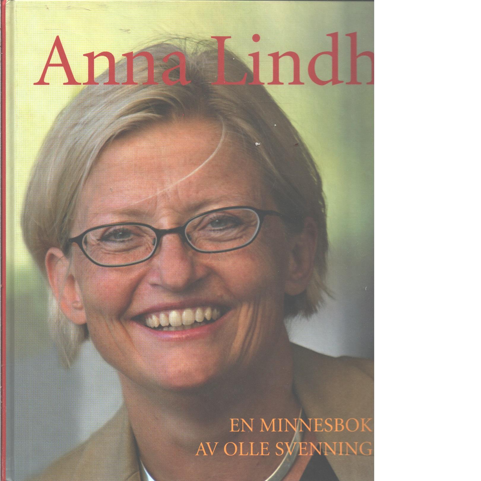 Anna Lindh : en minnesbok - Svenning, Olle