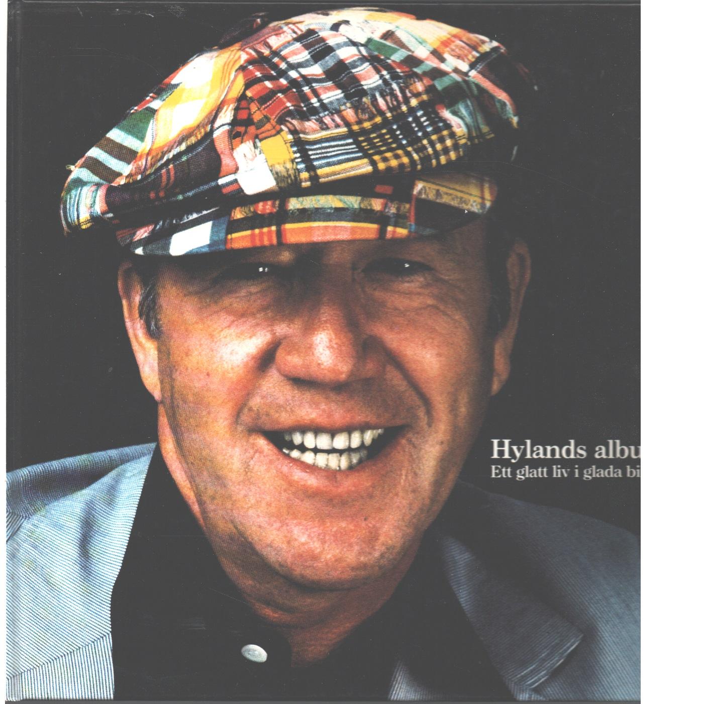 Hylands album : ett glatt liv i glada bilder  - Hyland, Lennart
