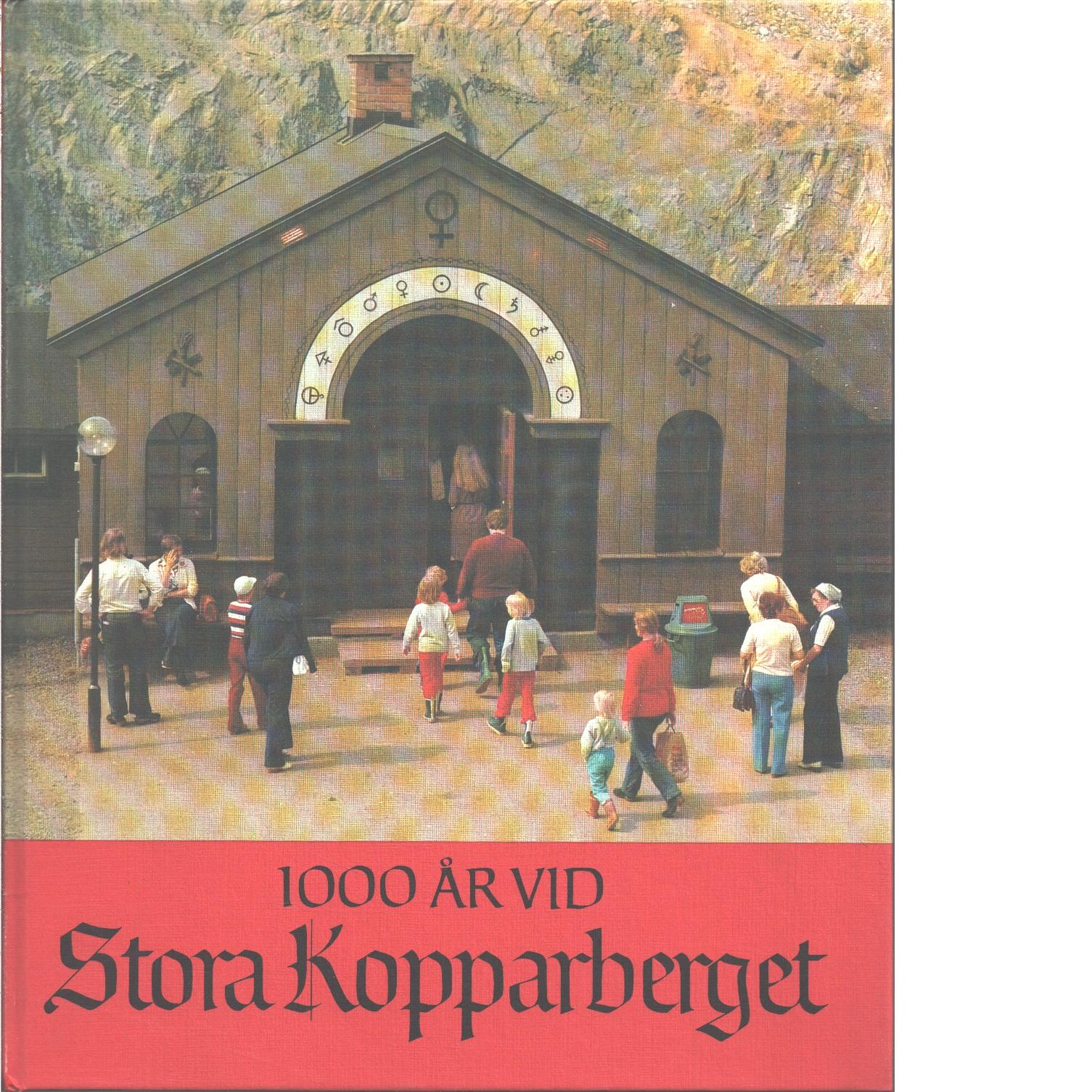1000 år vid Stora Kopparberget - Rydberg, Sven och Gullers, Peter