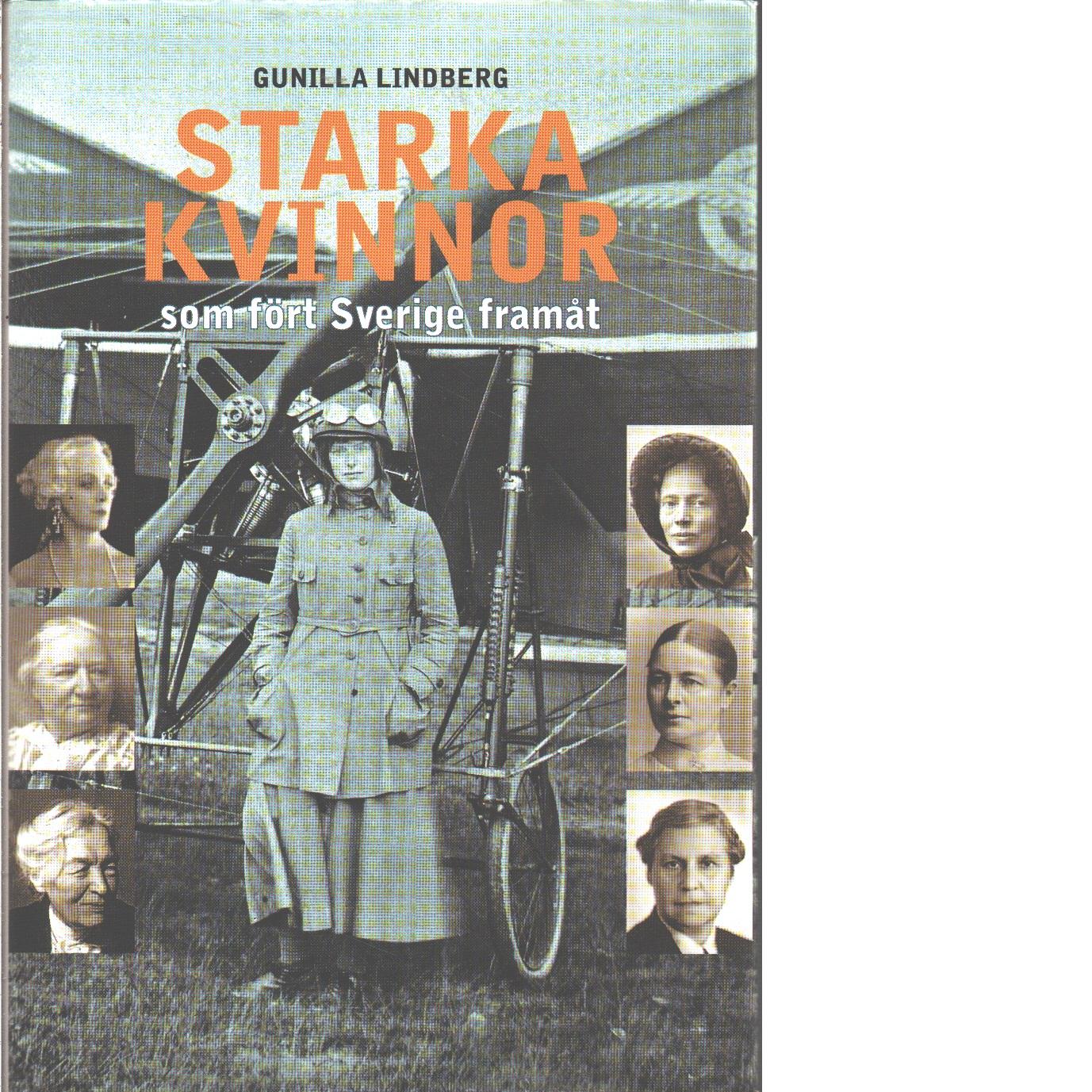 Starka kvinnor som fört Sverige framåt  - Lindberg, Gunilla