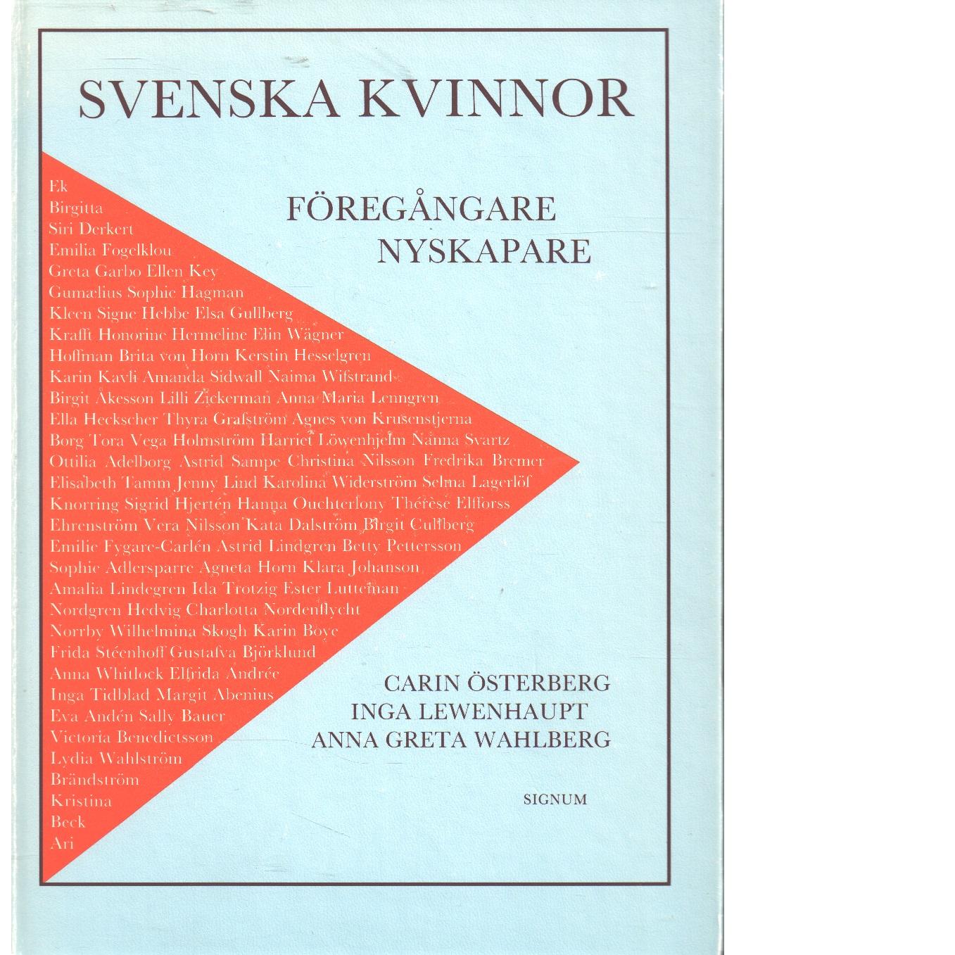Svenska kvinnor : föregångare nyskapare  - Österberg, Carin och Lewenhaupt, Inga samt  Wahlberg, Anna Greta