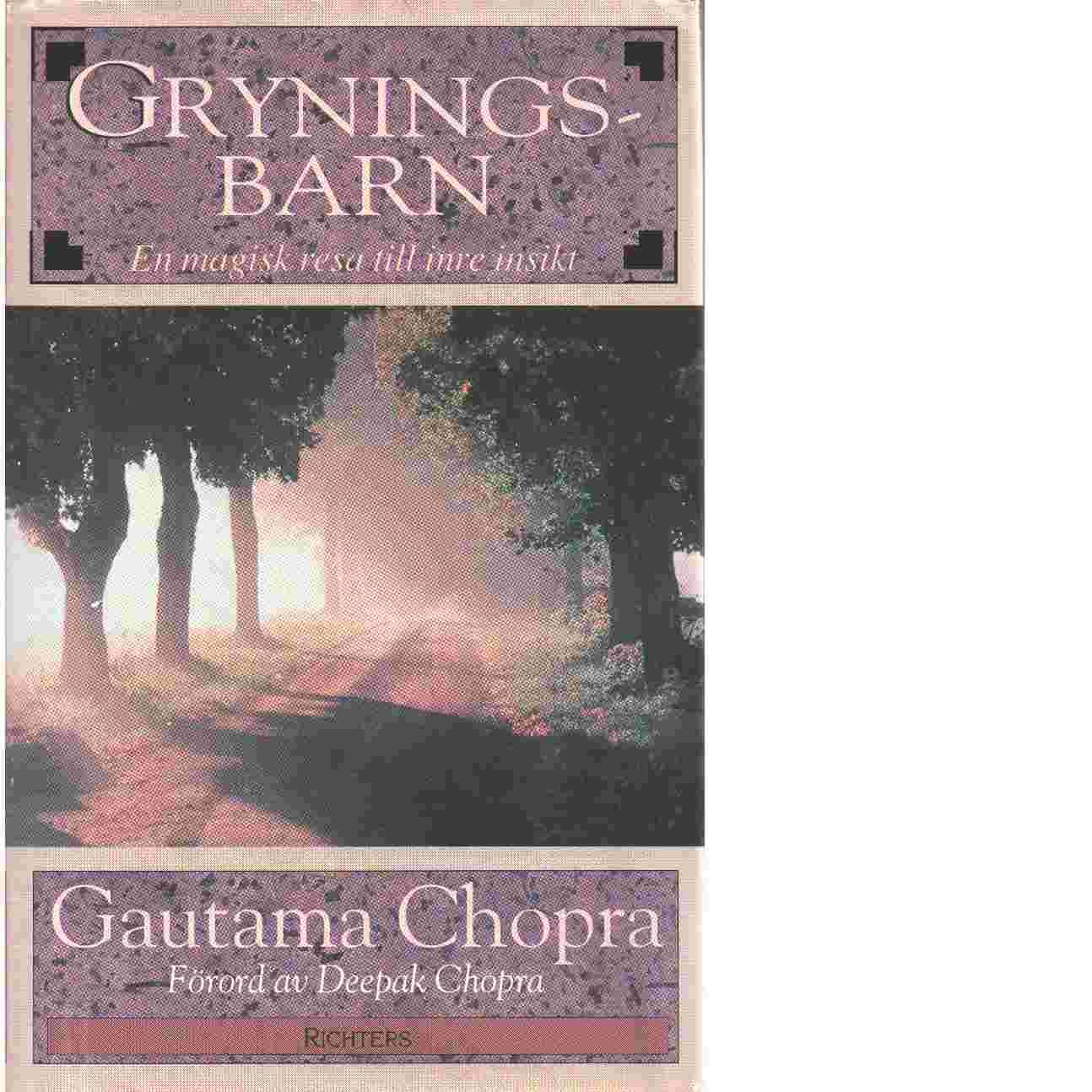 Gryningsbarn : en magisk resa till inre insikt - Chopra, Gautama