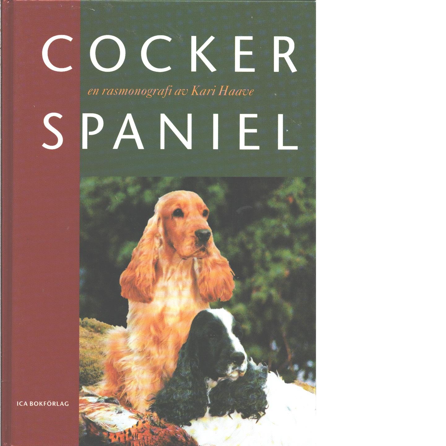 Cocker spaniel : en rasmonografi - Haave, Kari