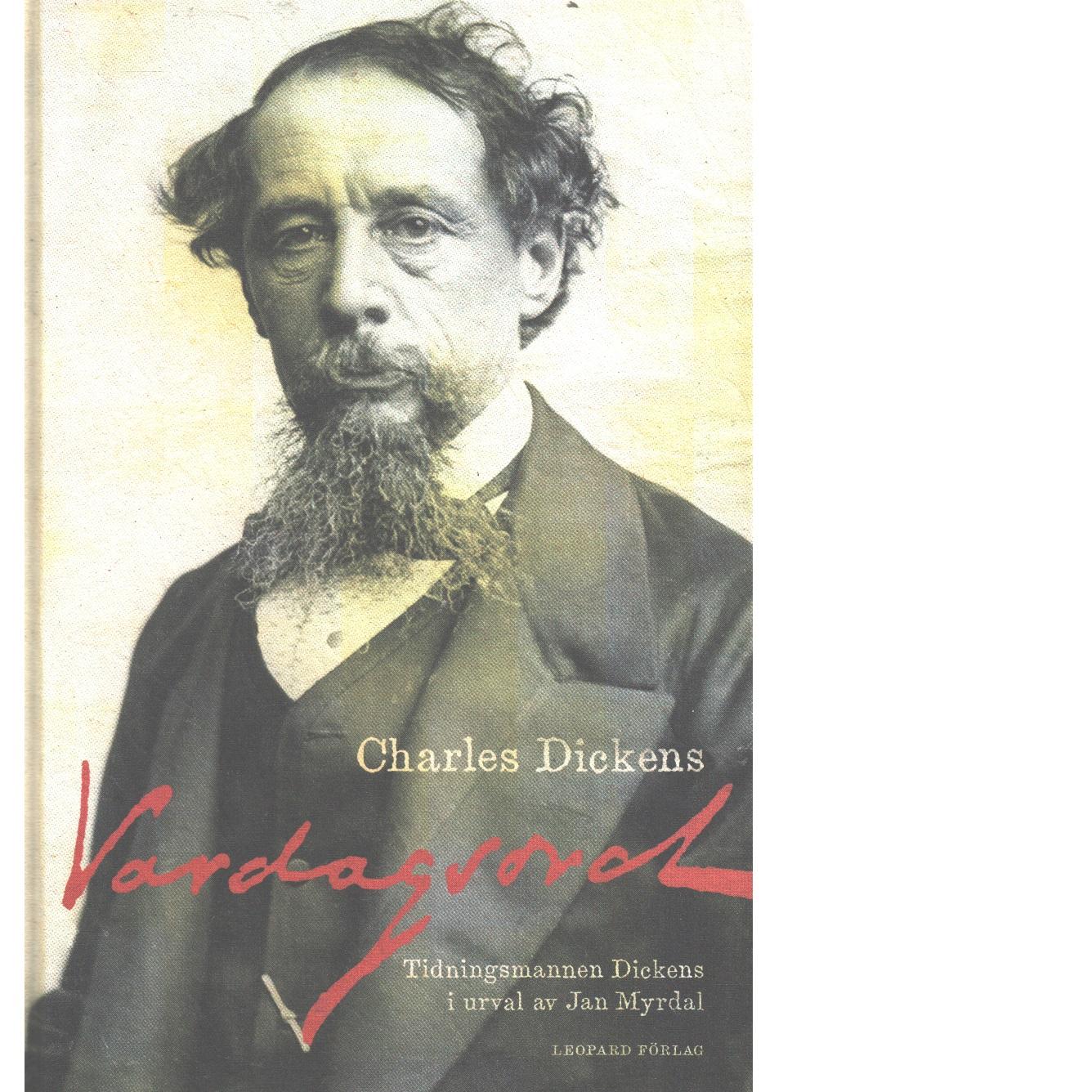Vardagsord = (Household words) : en veckotidning, publicerad varje onsdag från mars 1850 till maj 1859, till ett pris av två penny  - Dickens, Charles