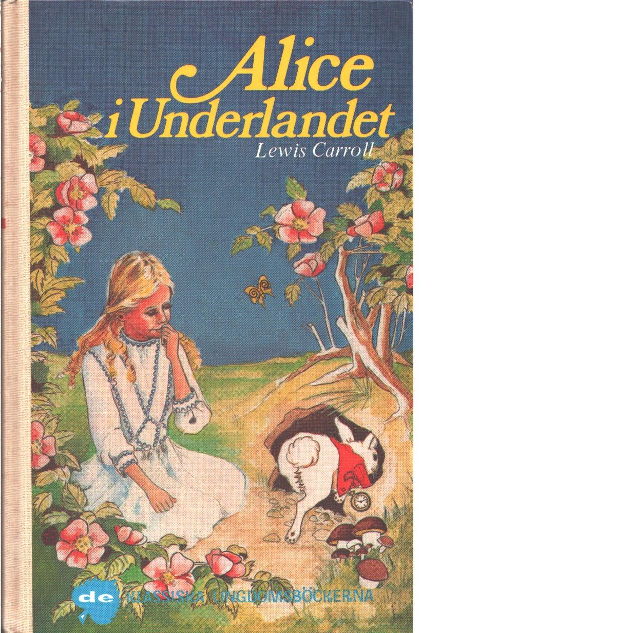 Alice i Underlandet - Carroll, Lewis