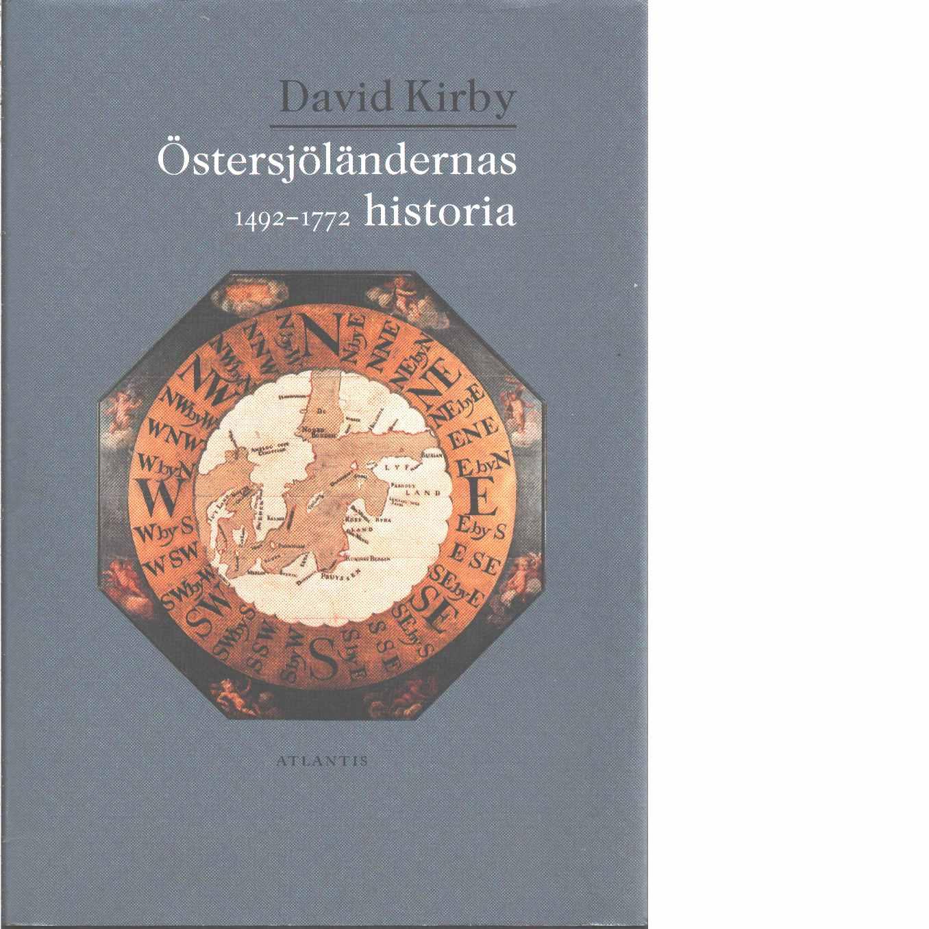 Östersjöländernas historia. 1492-1772 - Kirby, David