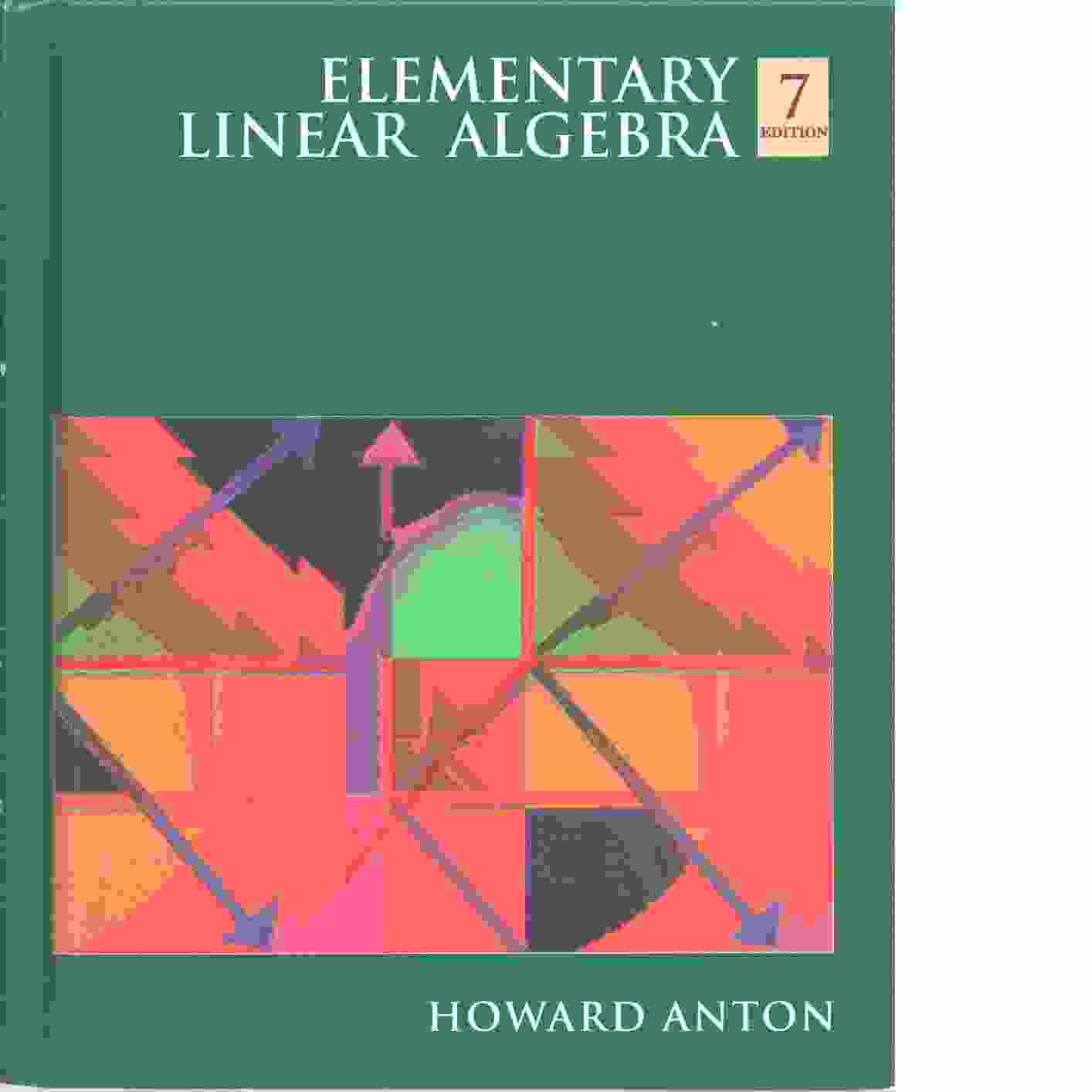 Elementary linear algebra, 7 edition - Anton, Howard