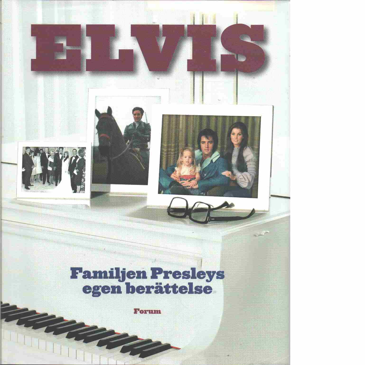 Elvis : familjen Presleys egen berättelse - Red. Ritz, David