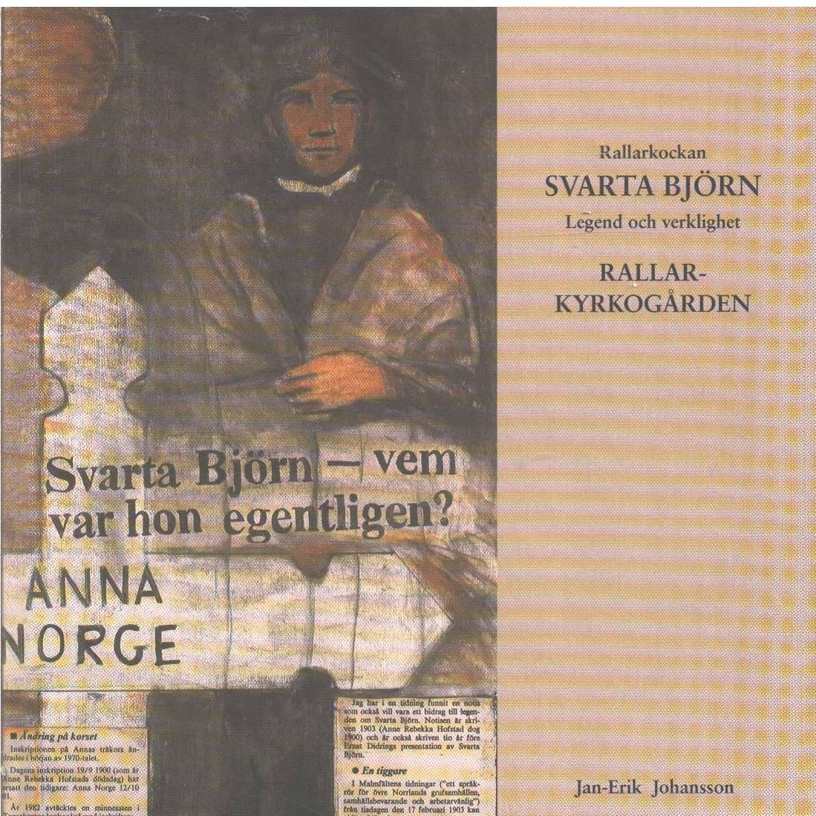 Rallarkockan Svarta Björn : legend och verklighet : Rallarkyrkogården  - Johansson, Jan-Erik