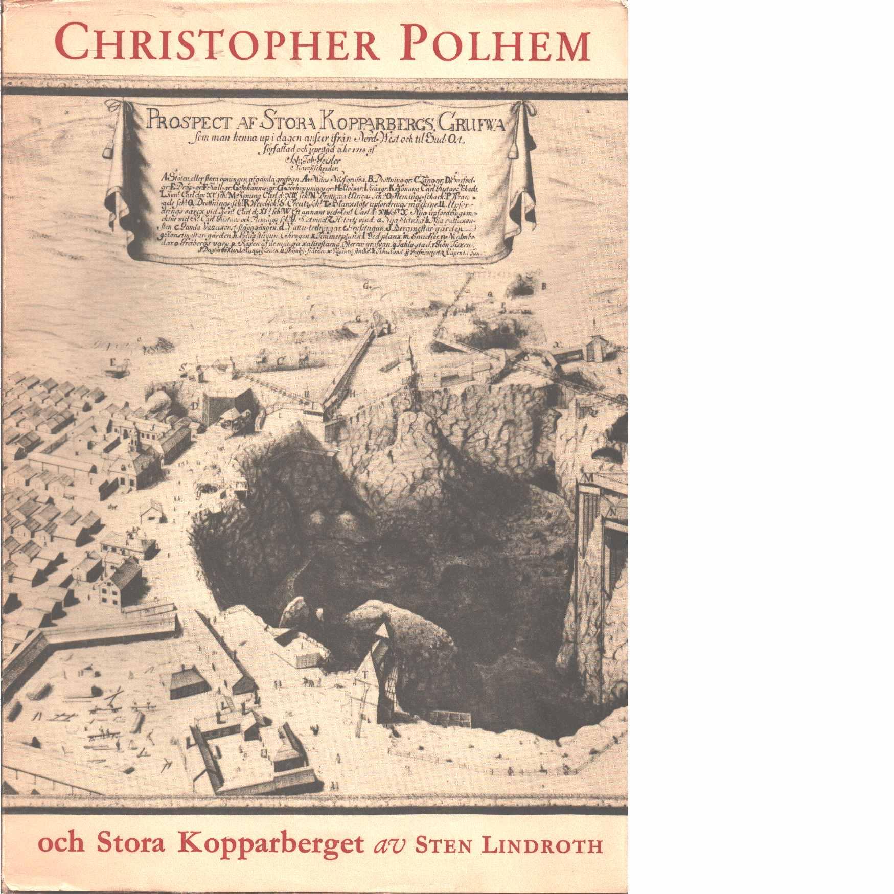 Christopher Polhem och Stora Kopparberget : ett bidrag till bergsmekanikens historia  - Lindroth, Sten
