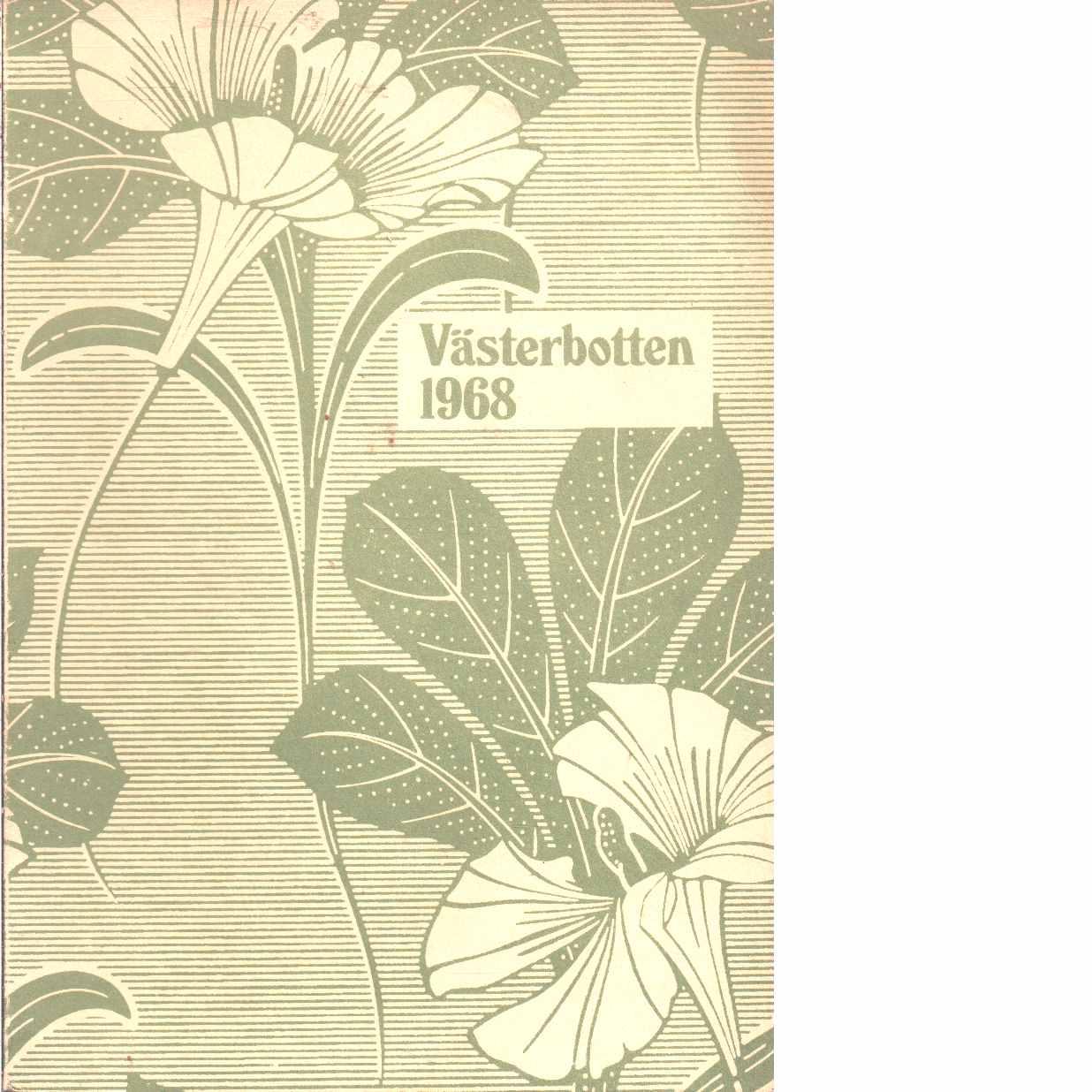 Västerbotten : Västerbottens läns hembygdsförenings årsbok 1968 - Red.