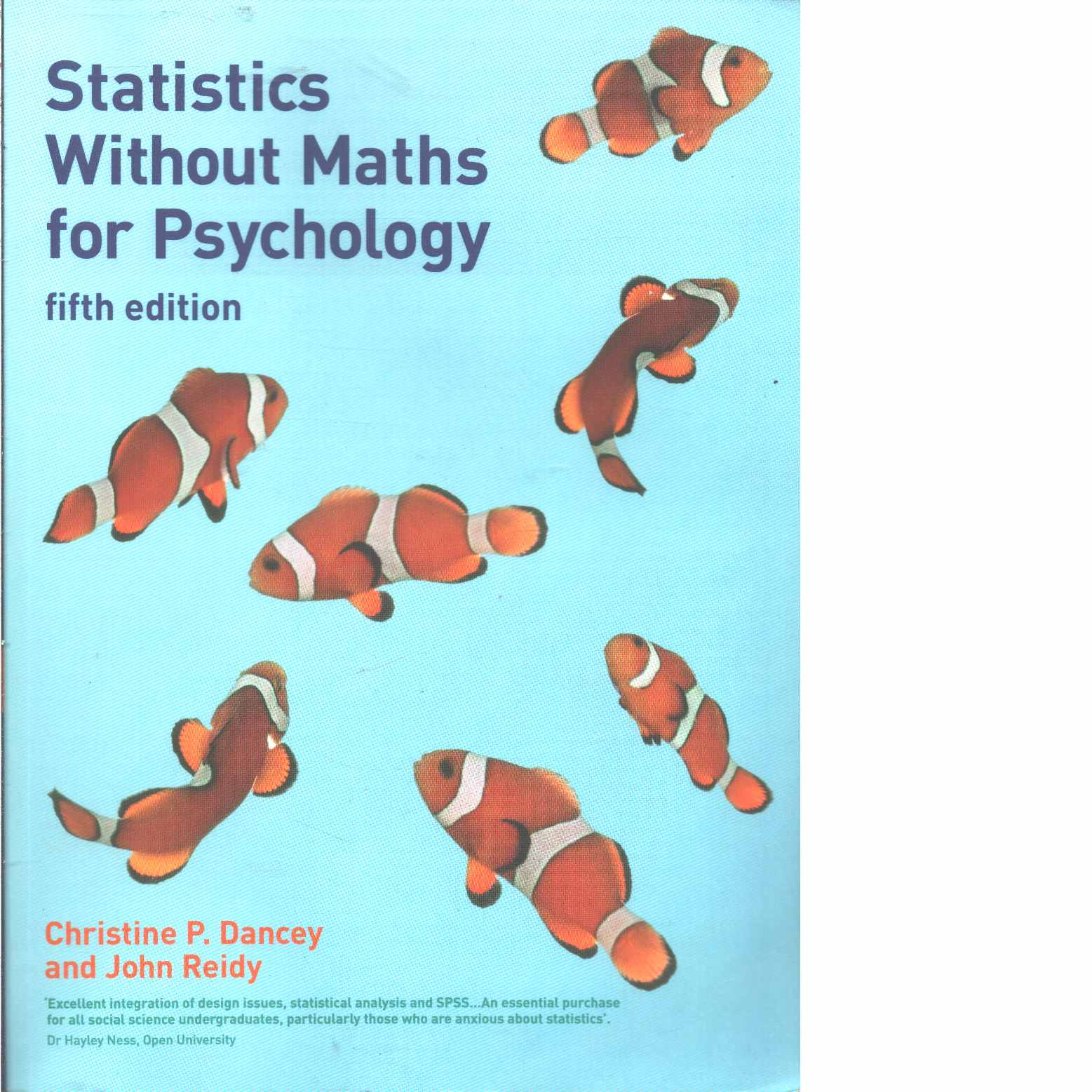 Statistics without maths for psychology  - Dancey, Christine P. and Reidy, John.