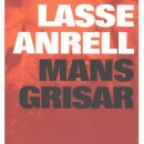 Mansgrisar  - Anrell, Lasse