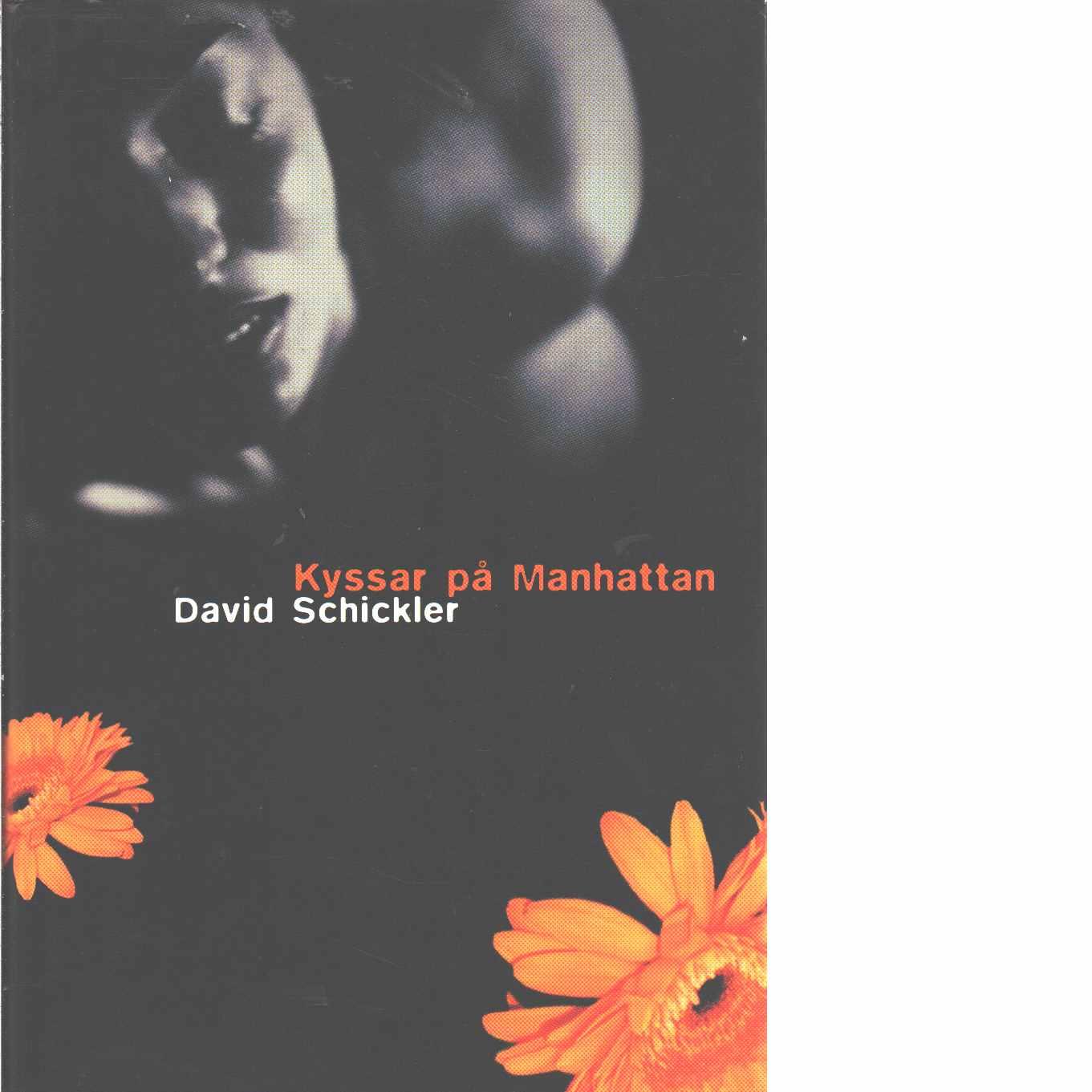 Kyssar på Manhattan - Schickler, David