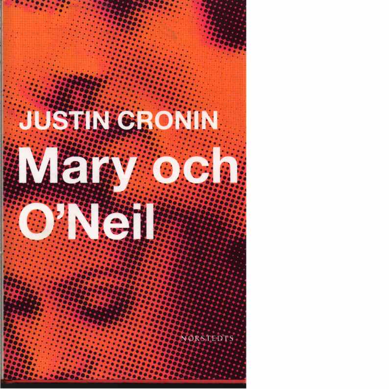Mary och O'Neil  - Cronin, Justin