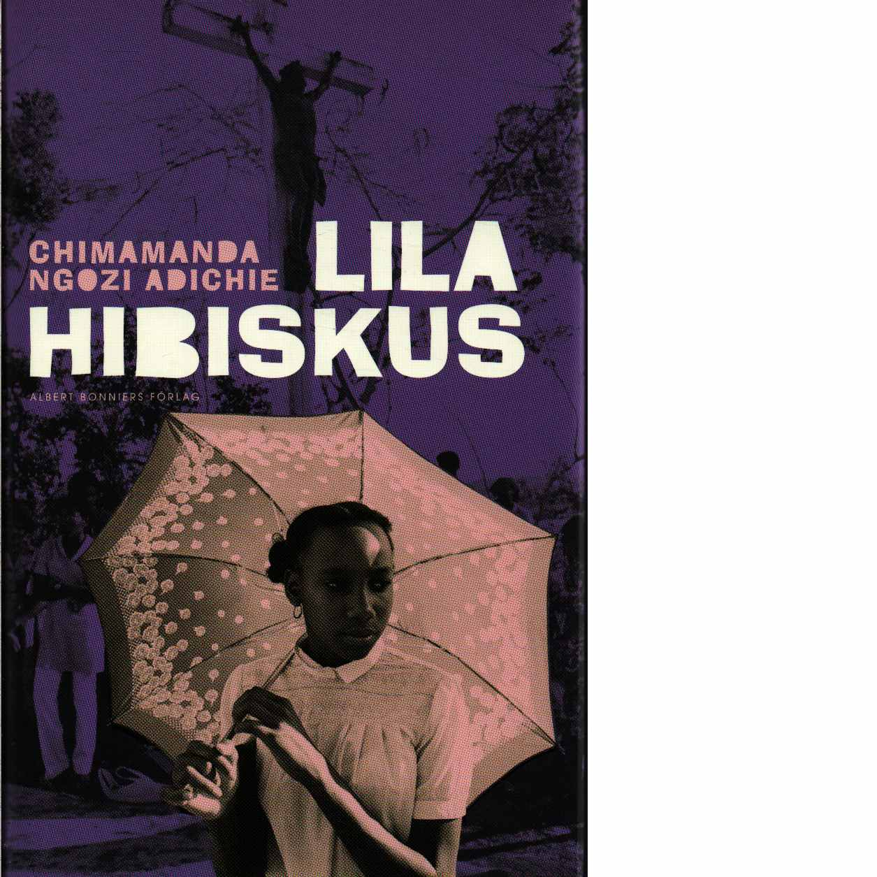 Lila hibiskus - Adichie, Chimamanda Ngozi