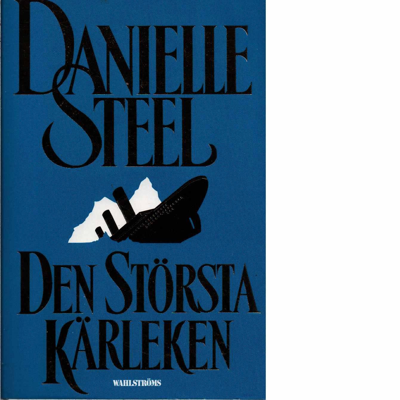 Den största kärleken - Steel, Danielle