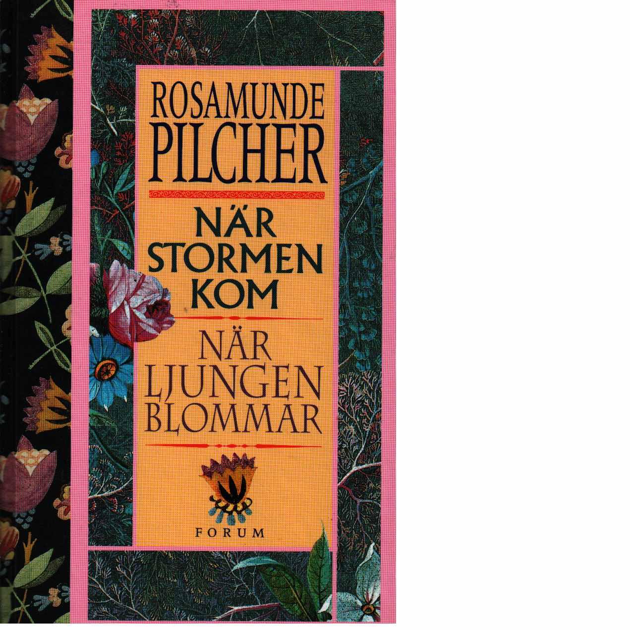 När stormen kom, När ljungen blommar - Pilcher, Rosamunde