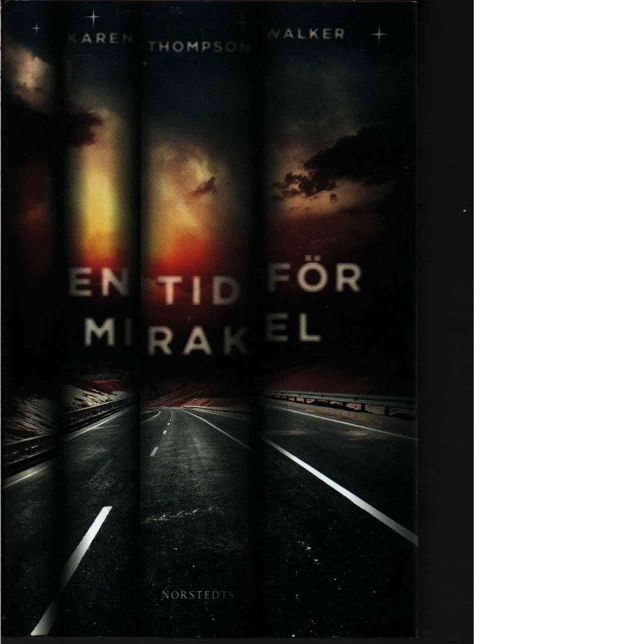 En tid för mirakel - Walker, Karen Thompson
