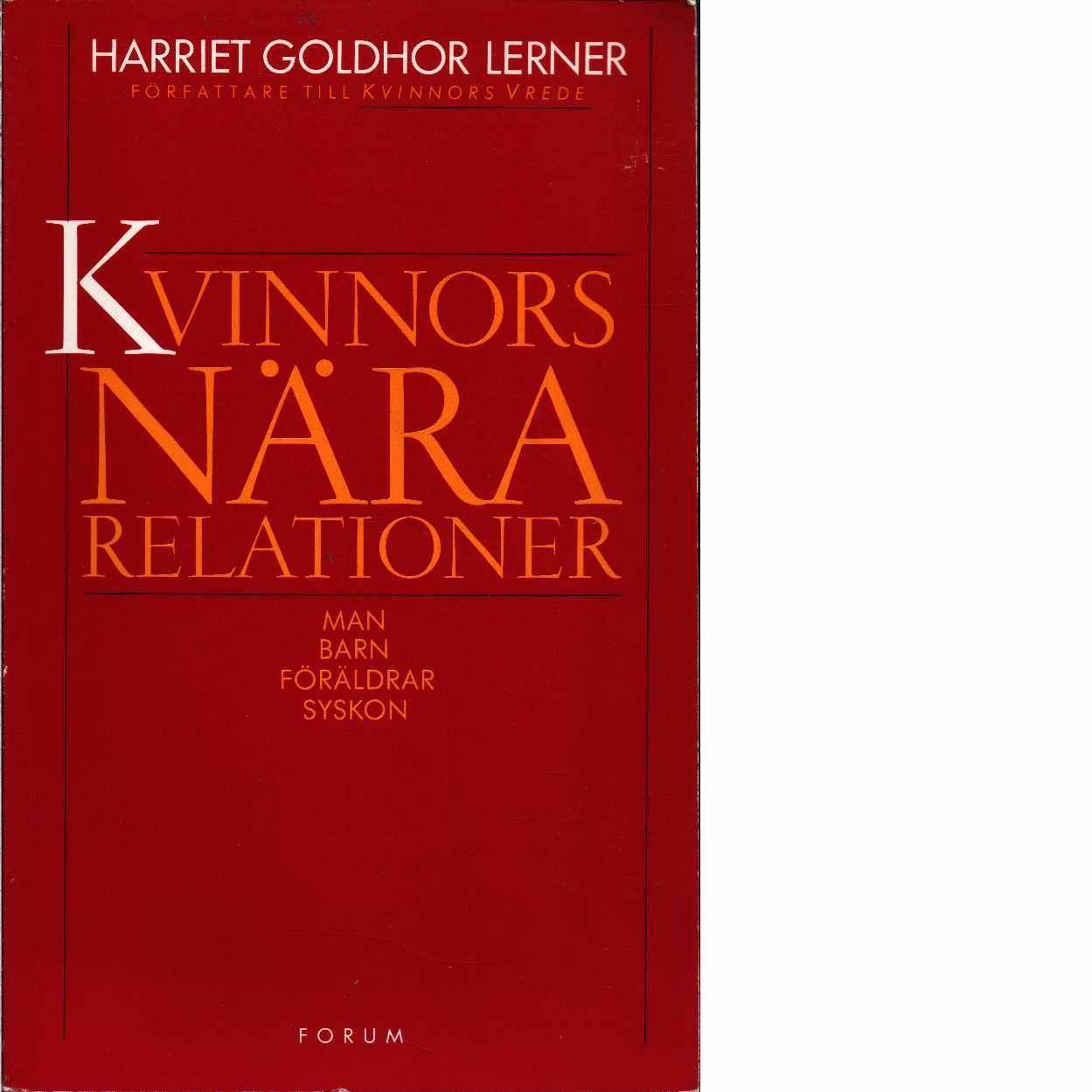 Kvinnors nära relationer : man, barn, föräldrar, syskon  - Lerner, Harriet Goldhor
