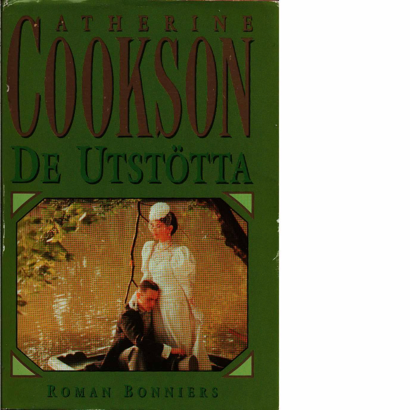 De utstötta - Cookson, Catherine