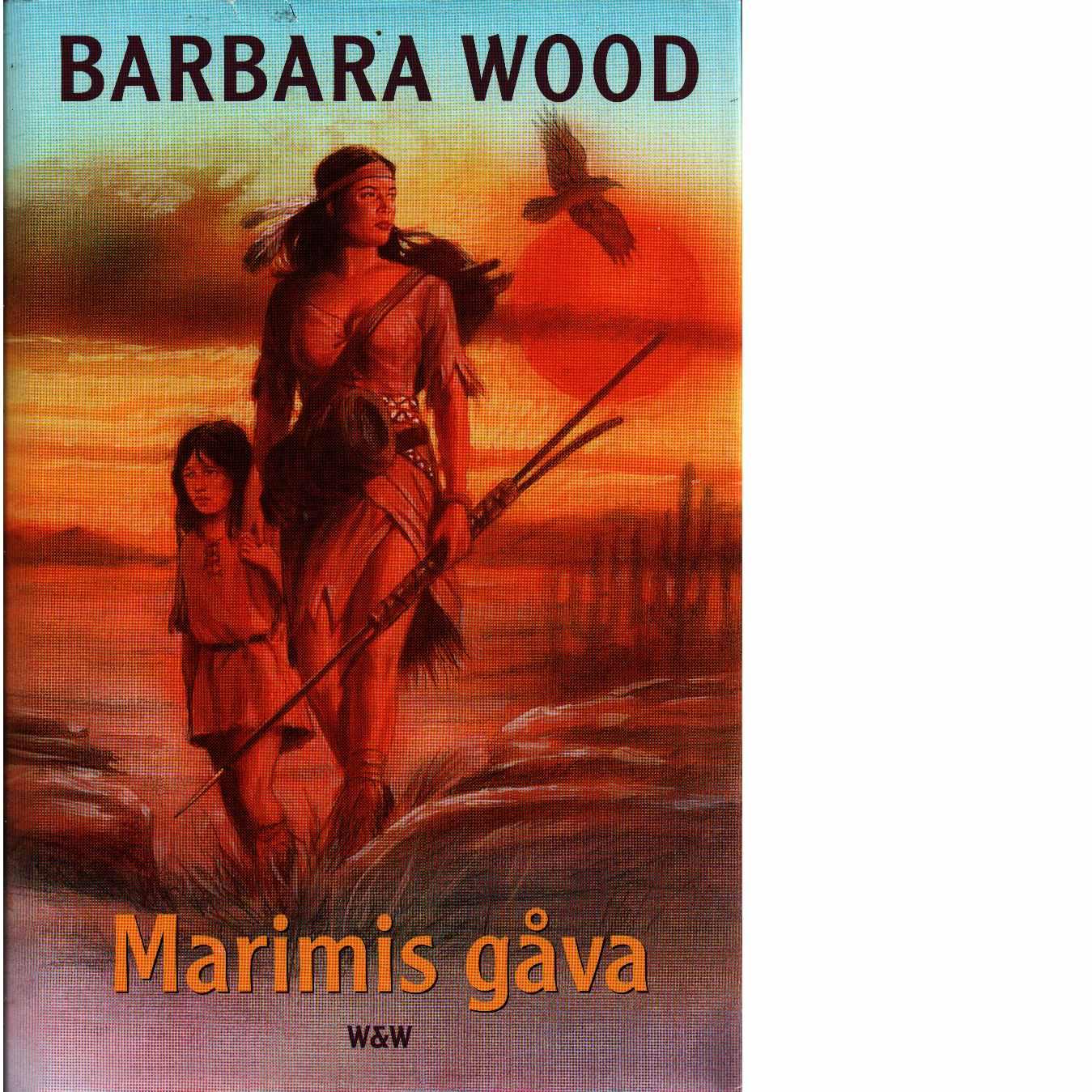 Marimis gåva - Wood, Barbara