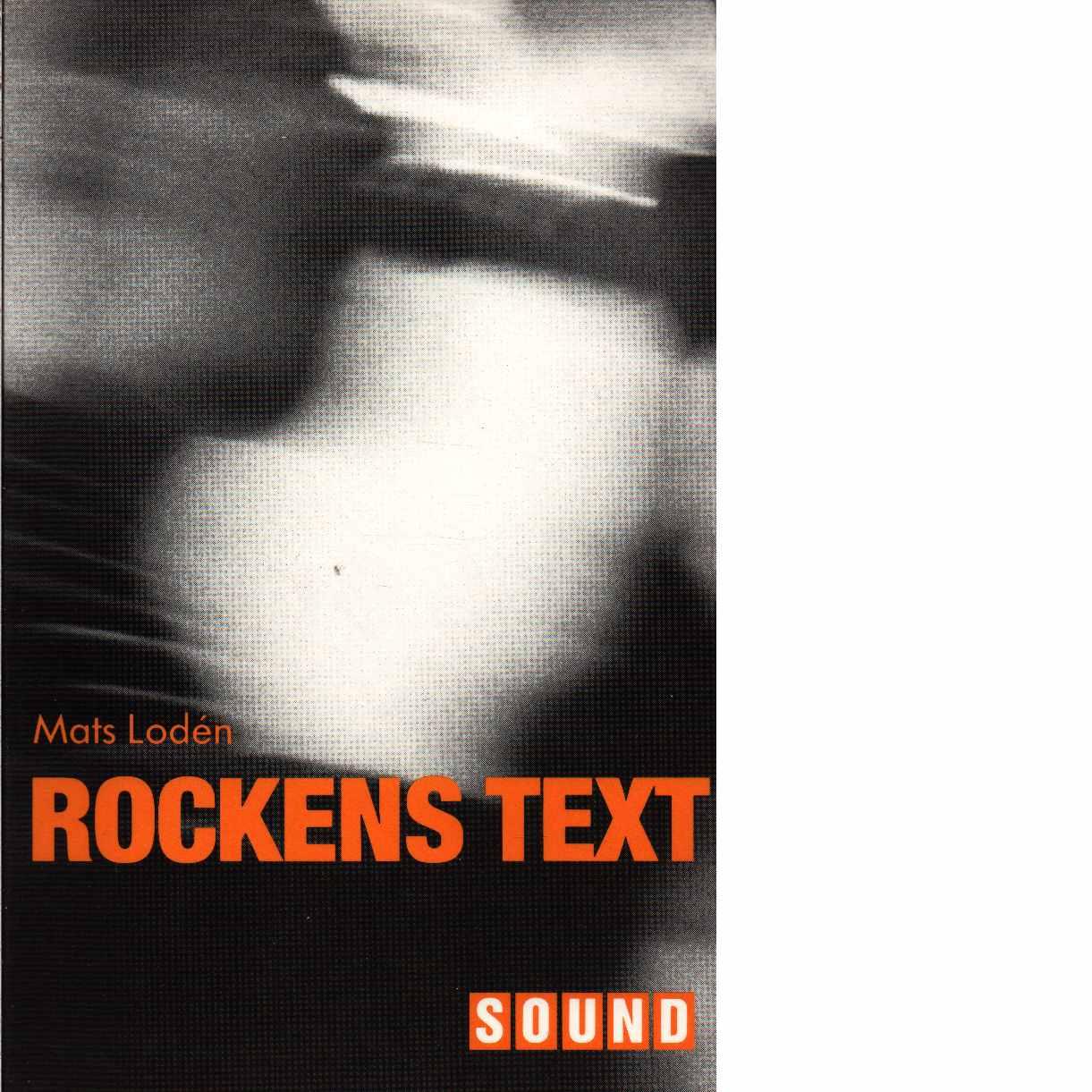Rockens text - Lodén, Mats