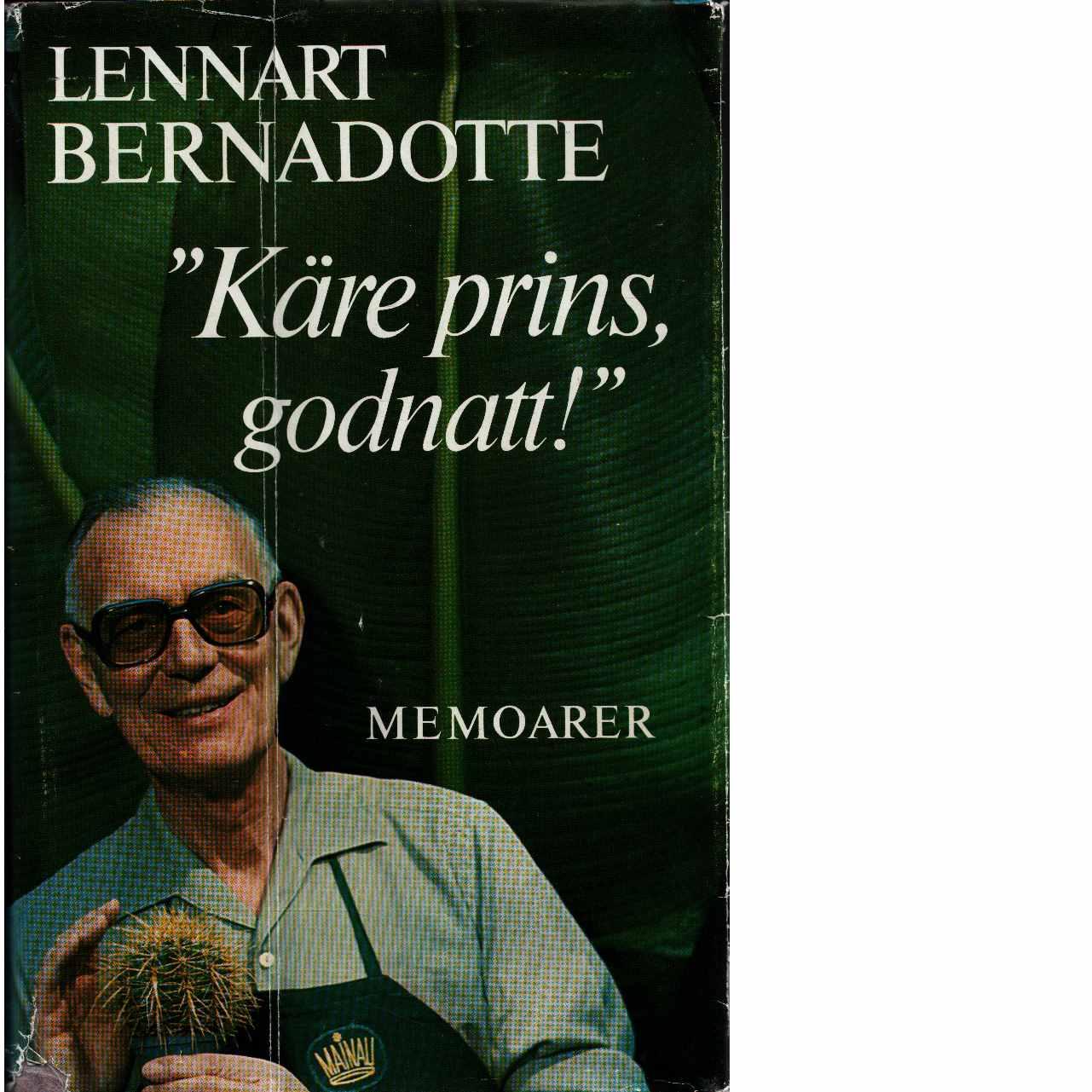 Käre prins, godnatt! : [memoarer] - Bernadotte, Lennart