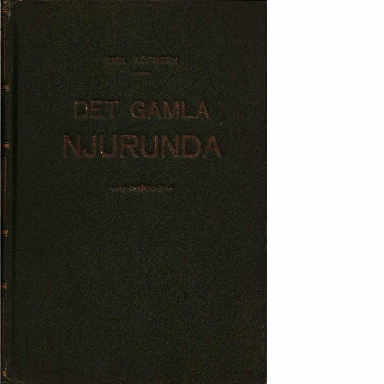 Det gamla Njurunda : studier i hembygdskunskap för hemmet och skolan - Löfgren, Emil