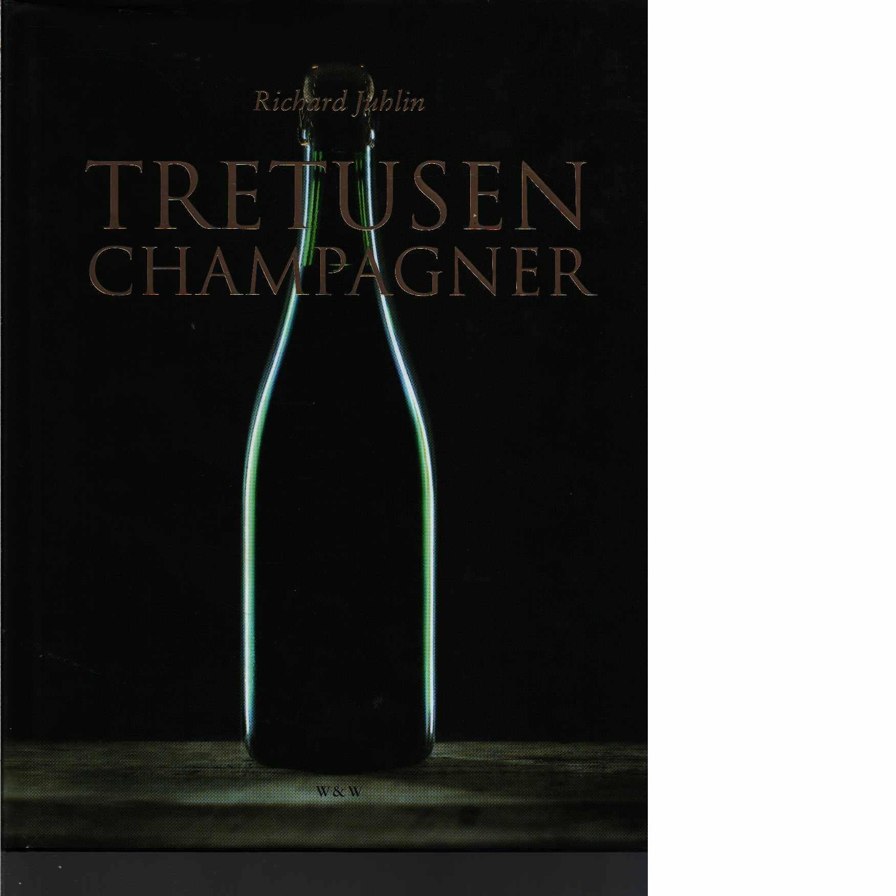 Tretusen champagner - Juhlin, Richard