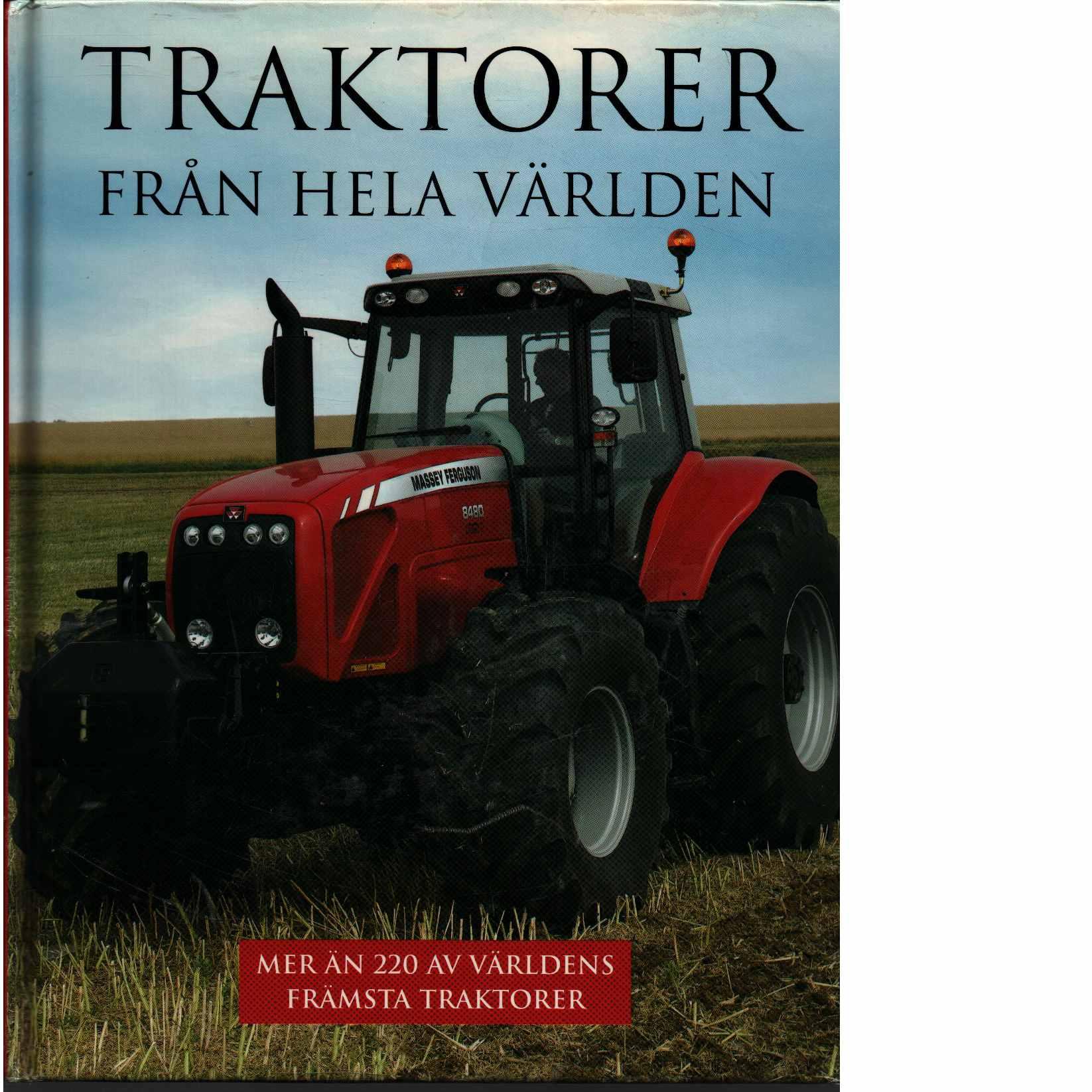 Traktorer från hela världen : mer än 220 av världens främsta traktorer  - Williams, Michael