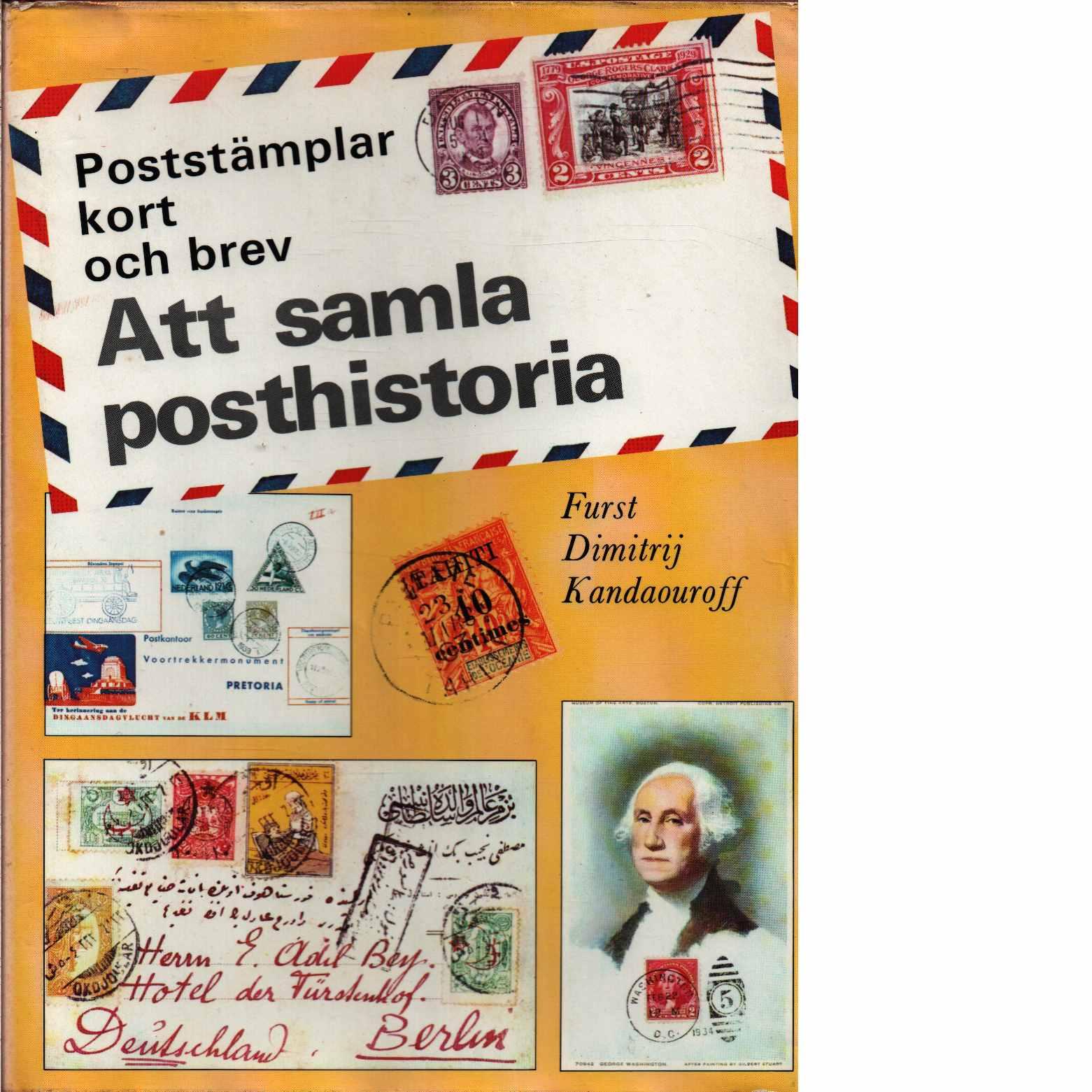 Att samla posthistoria : poststämplar, kort och brev - Kandaouroff, Dimitrij