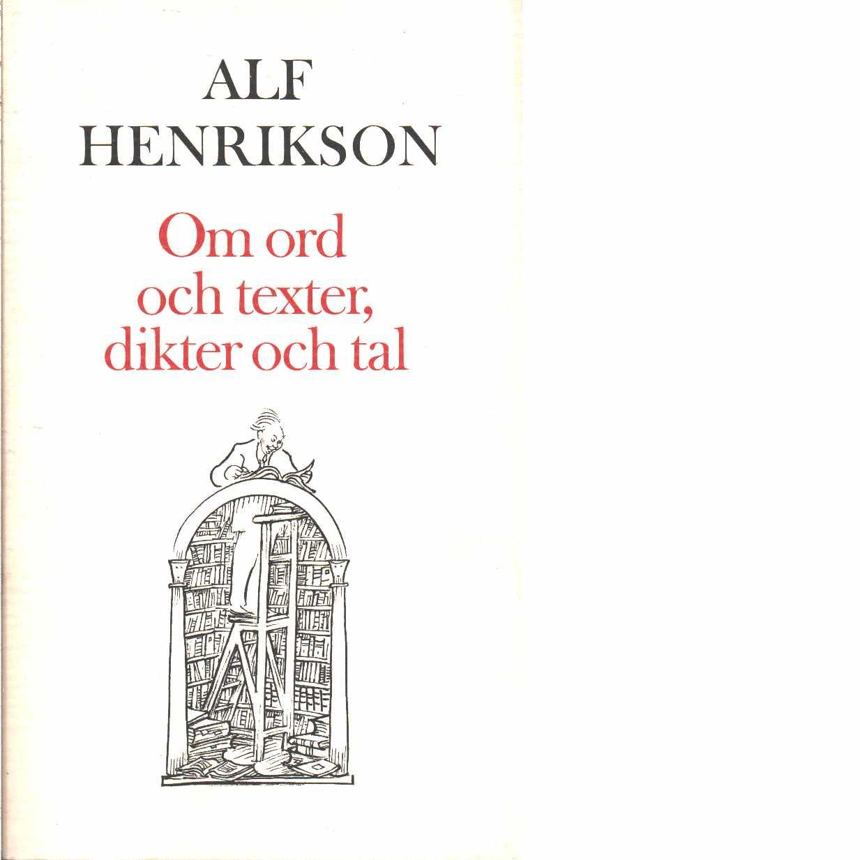 Om ord och texter, dikter och tal - Henrikson, Alf
