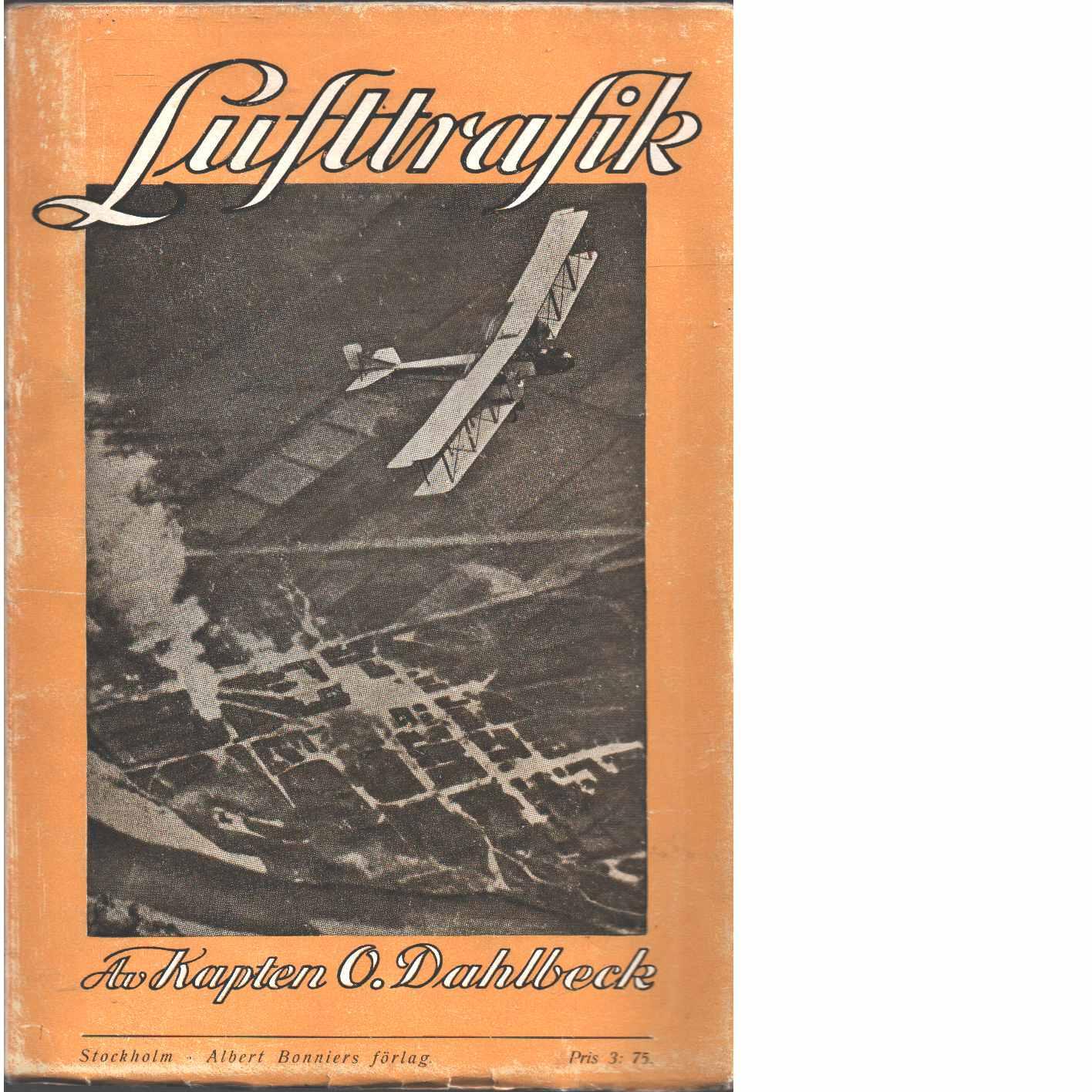 Lufttrafik : en orientering  - Dahlbeck, Carl Olof
