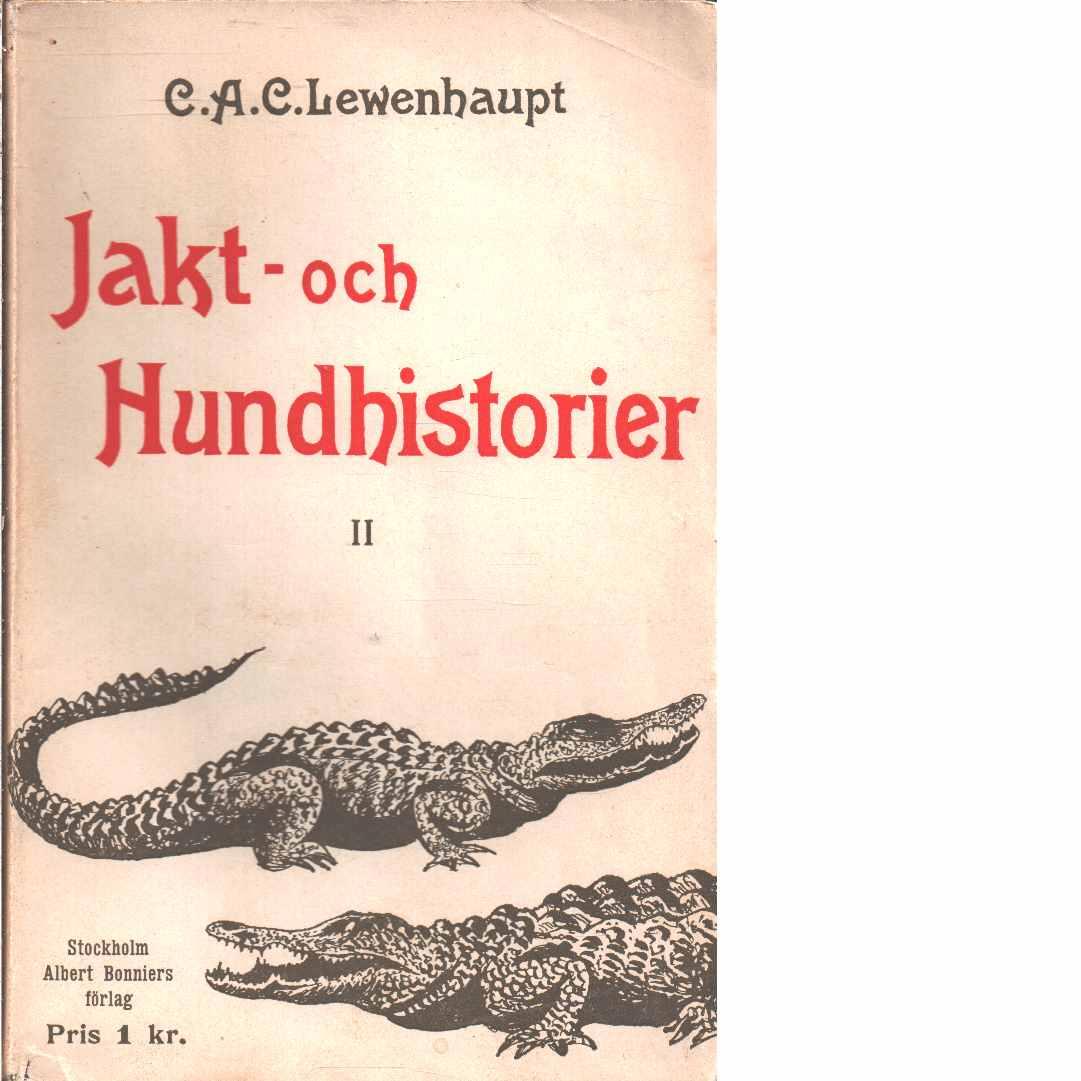 Jakt- och hundhistorier. II - Lewenhaupt, Claes Adam Carl