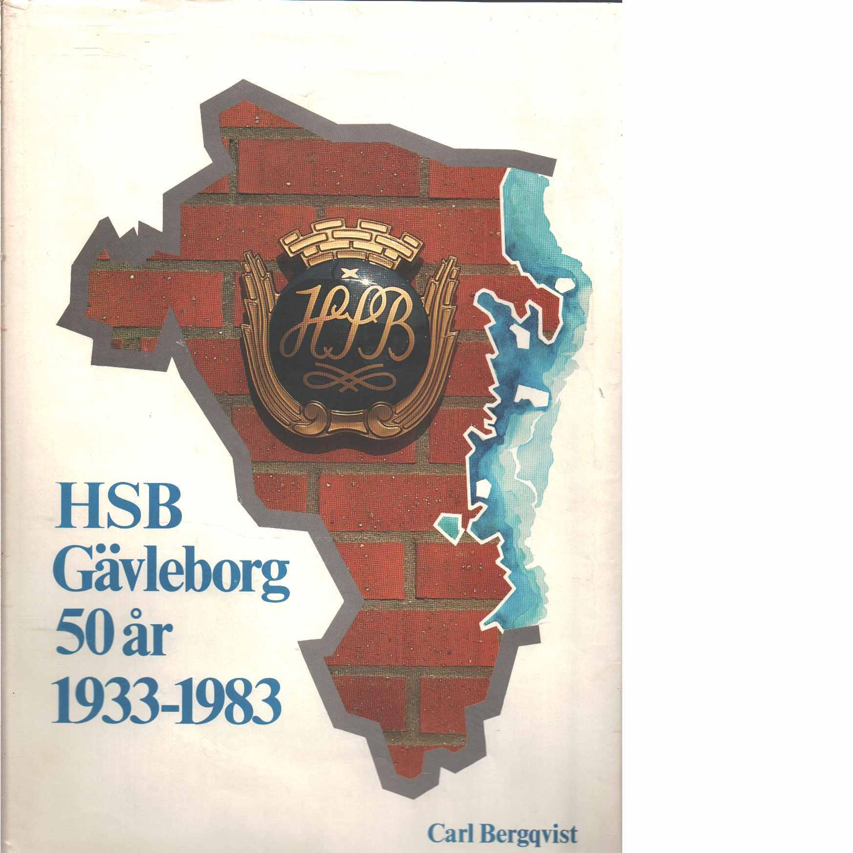 HSB Gävleborg 50 år : 1933-1983 - Bergqvist, Carl