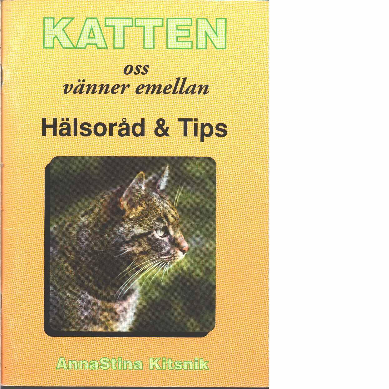 Katten oss vänner emellan : hälsoråd & tips - Kitsnik, Annastina