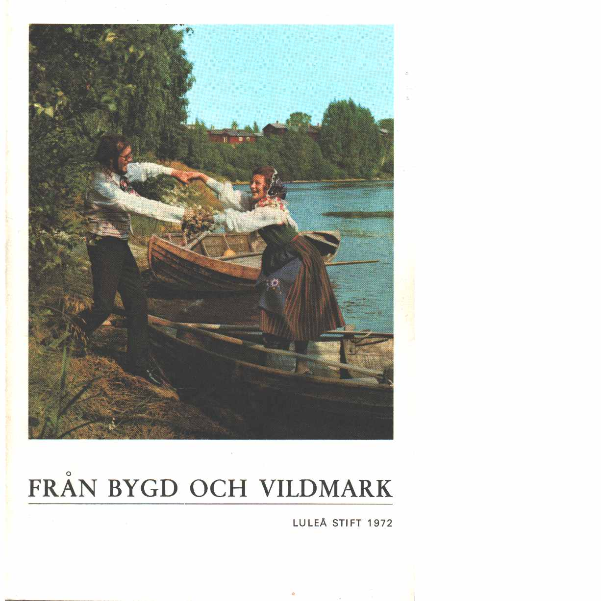 Från bygd och vildmark : Luleå stifts årsbok  - Red.