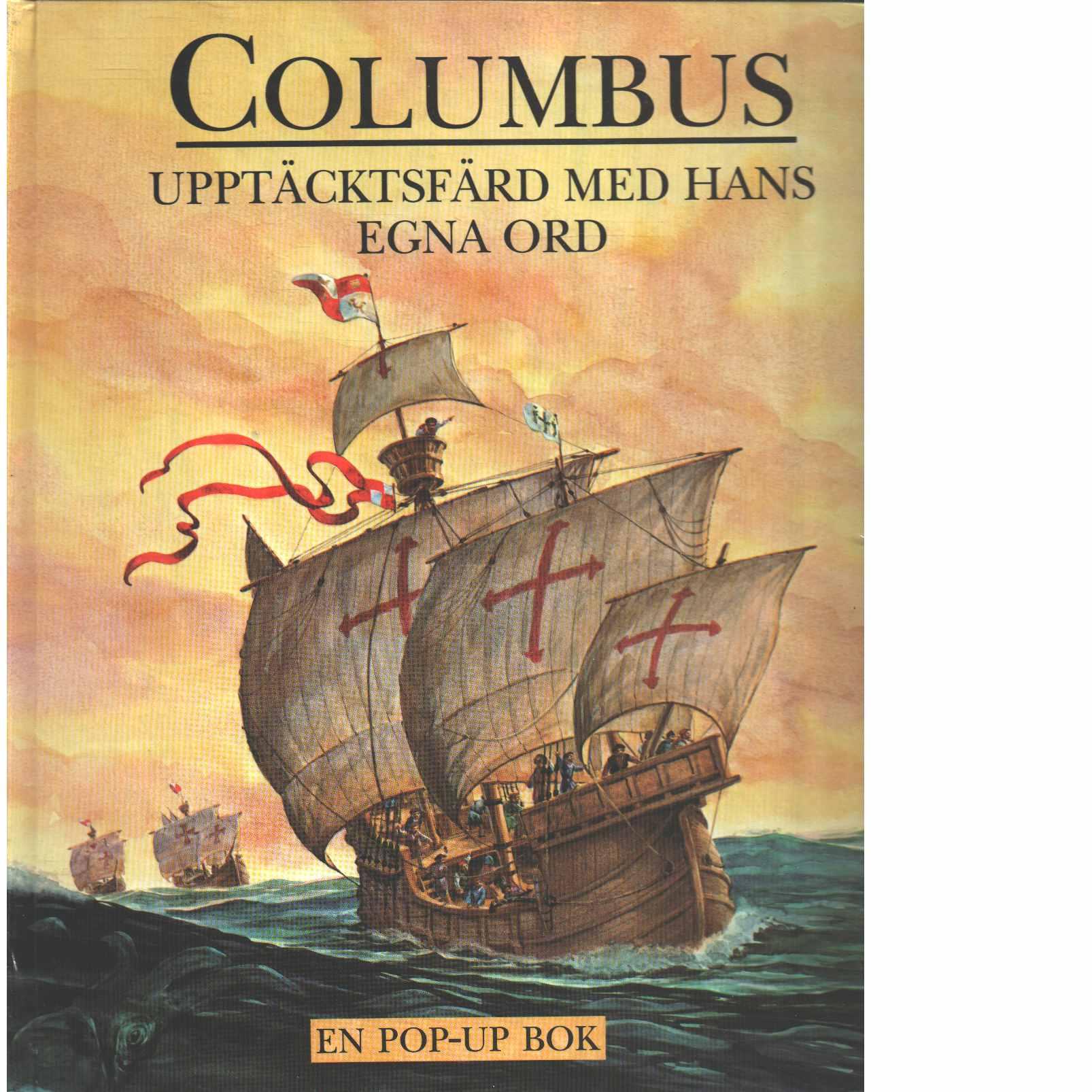 Columbus upptäcktsfärd med hans egna ord - En popup bok - Strong, Stacie