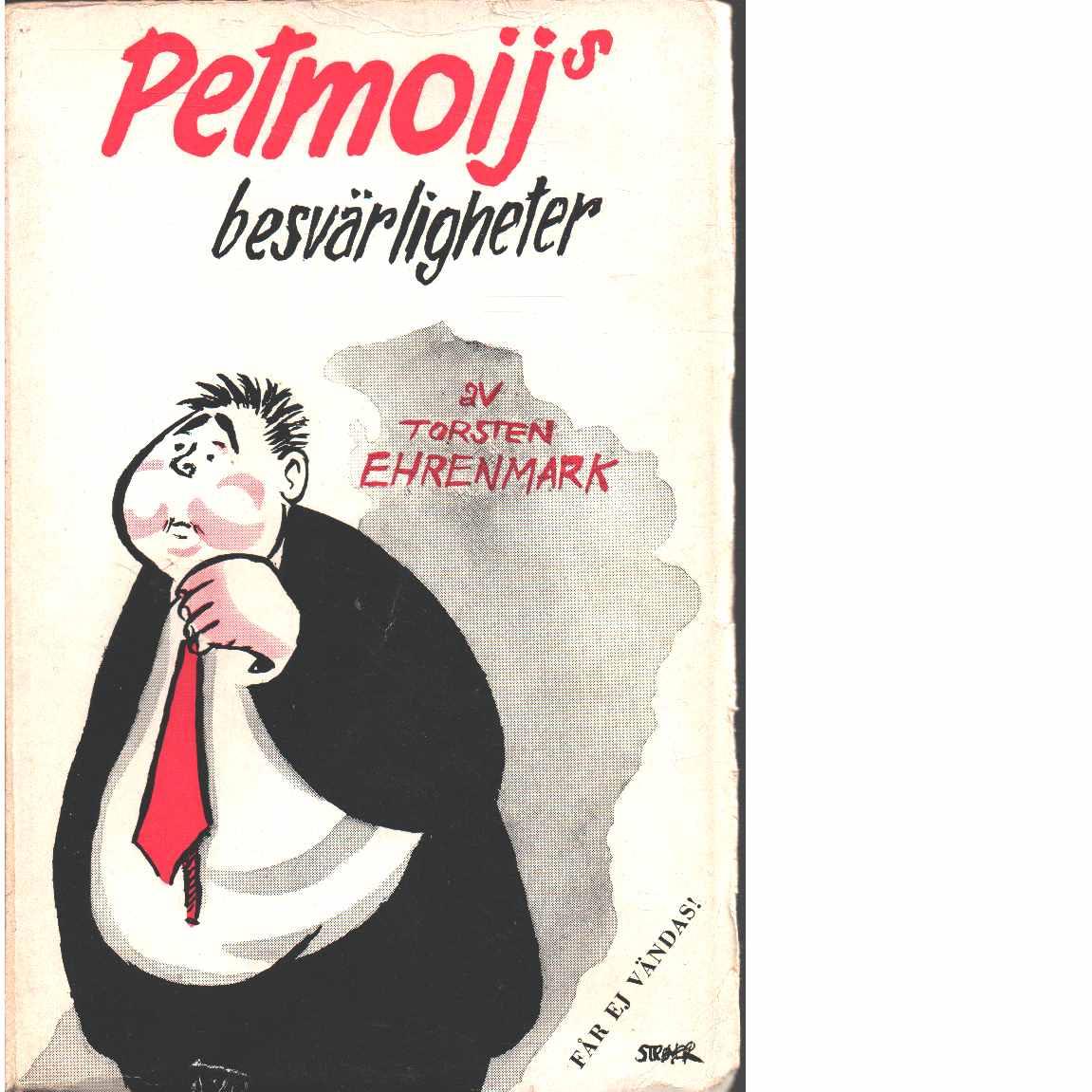 Petmoijs besvärligheter och andra kåserier - Ehrenmark, Torsten