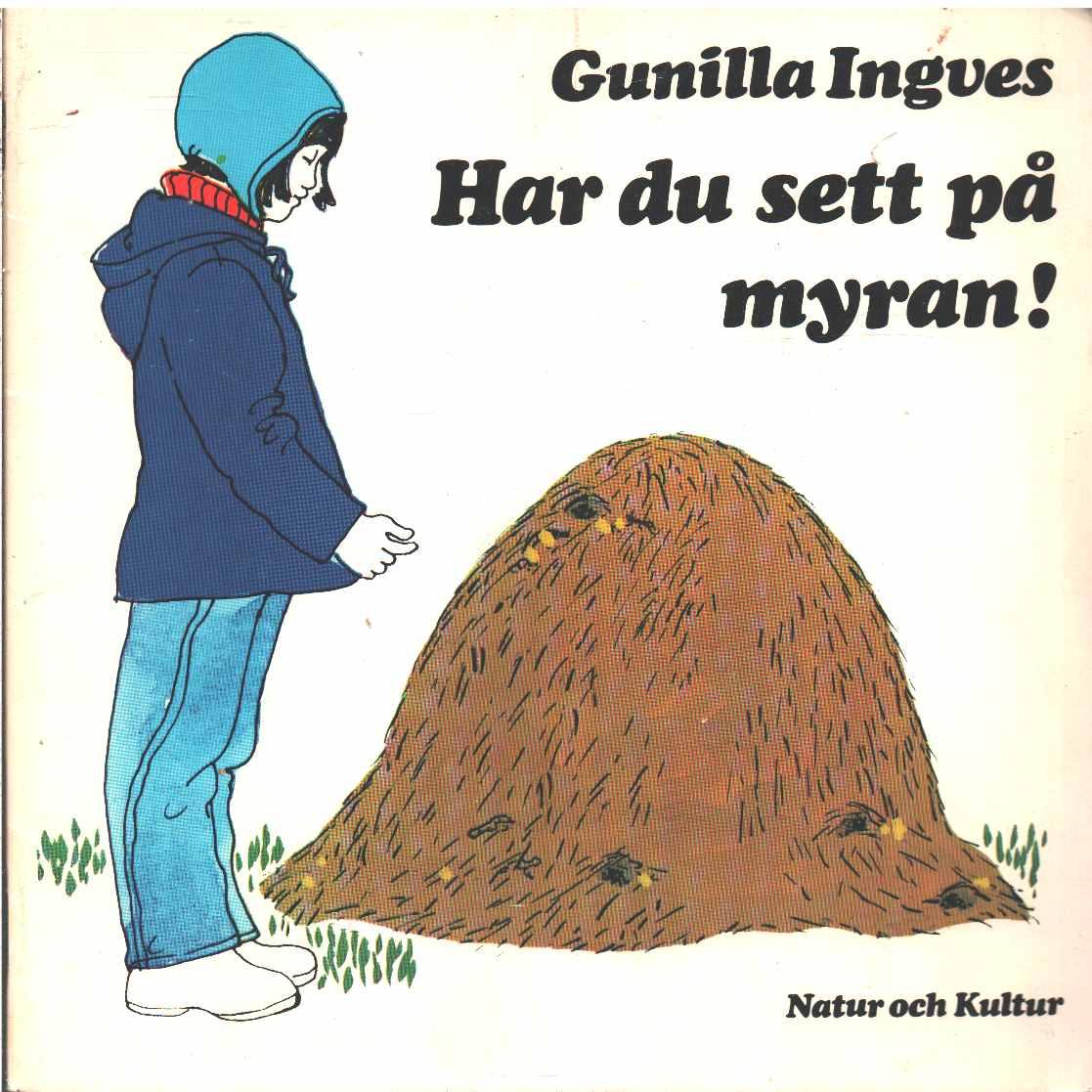 Har du sett på myran! - Ingves, Gunilla
