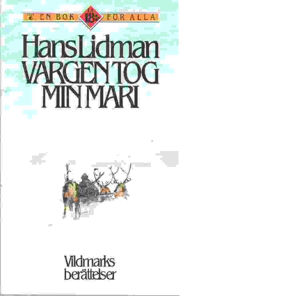 Vargen tog min Mari - Lidman, Hans