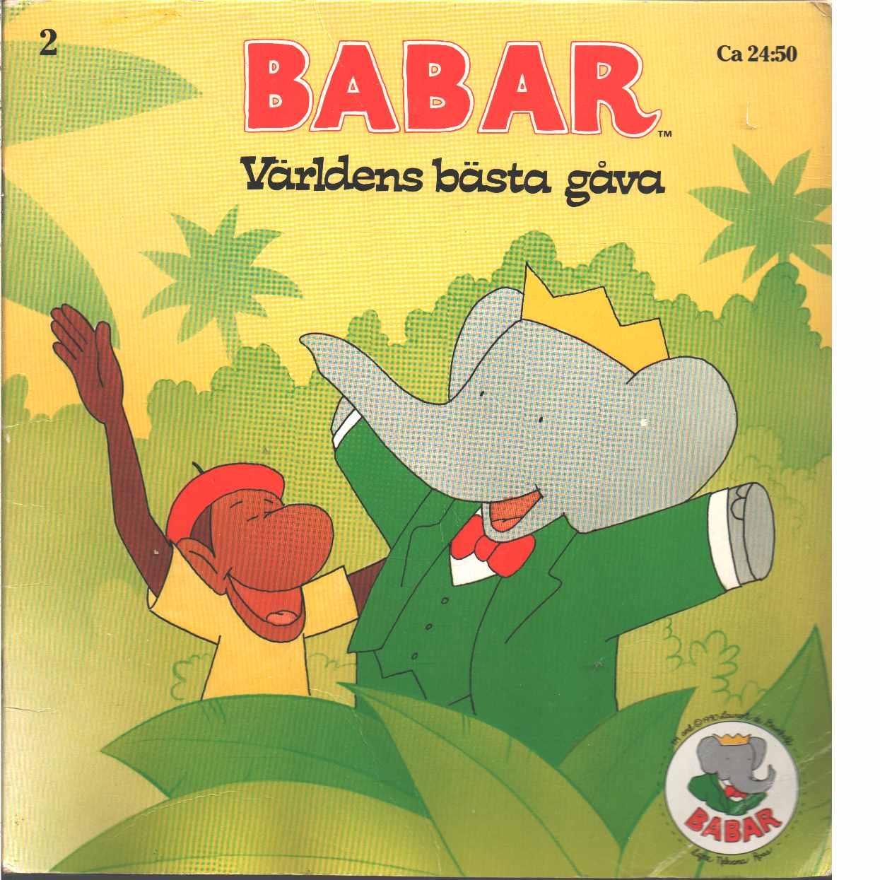 Babar. 2, Världens bästa gåva - Brunhoff, Jean och Laurent de
